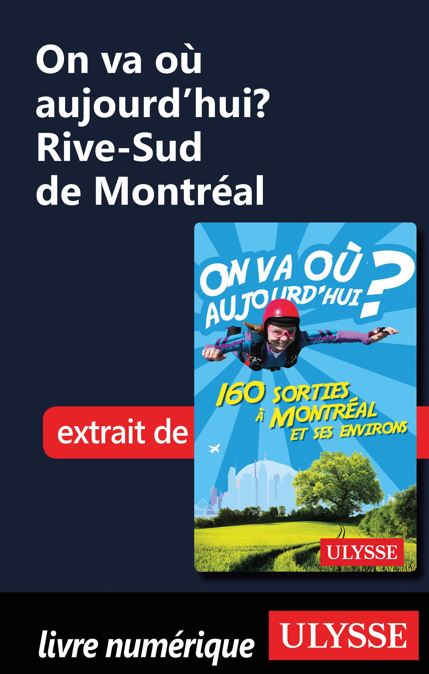 On va où aujourd'hui ? Rive-Sud de Montréal (ebook)