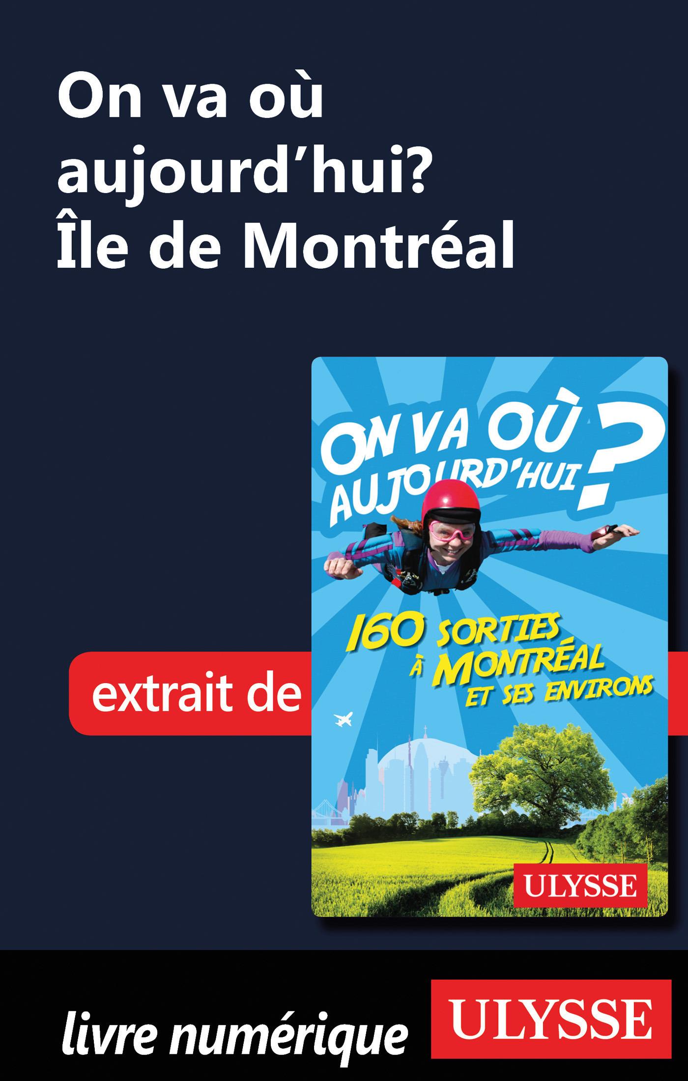 On va où aujourd'hui ? ile de Montréal (ebook)