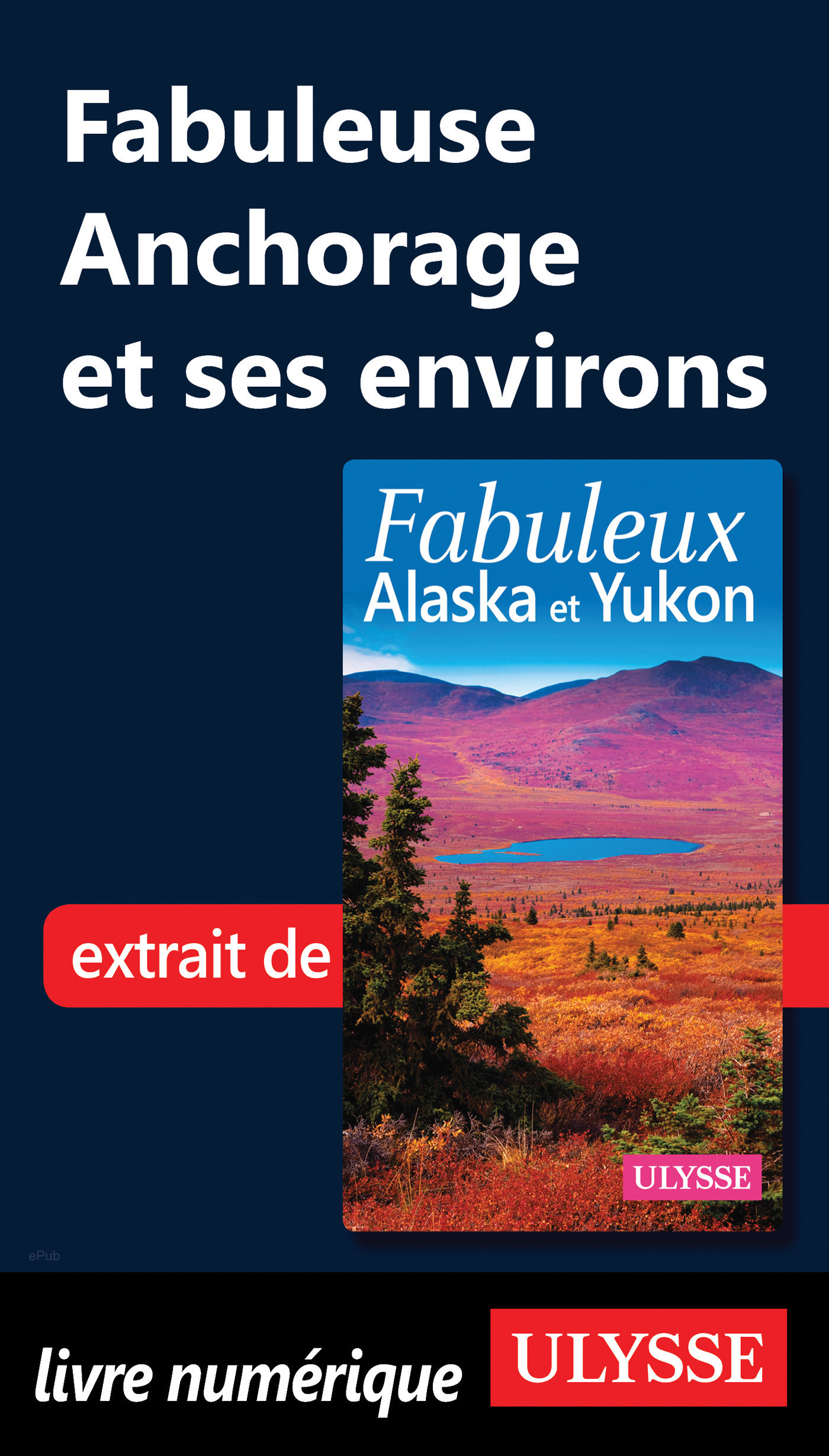 Fabuleuse Anchorage et ses environs (ebook)