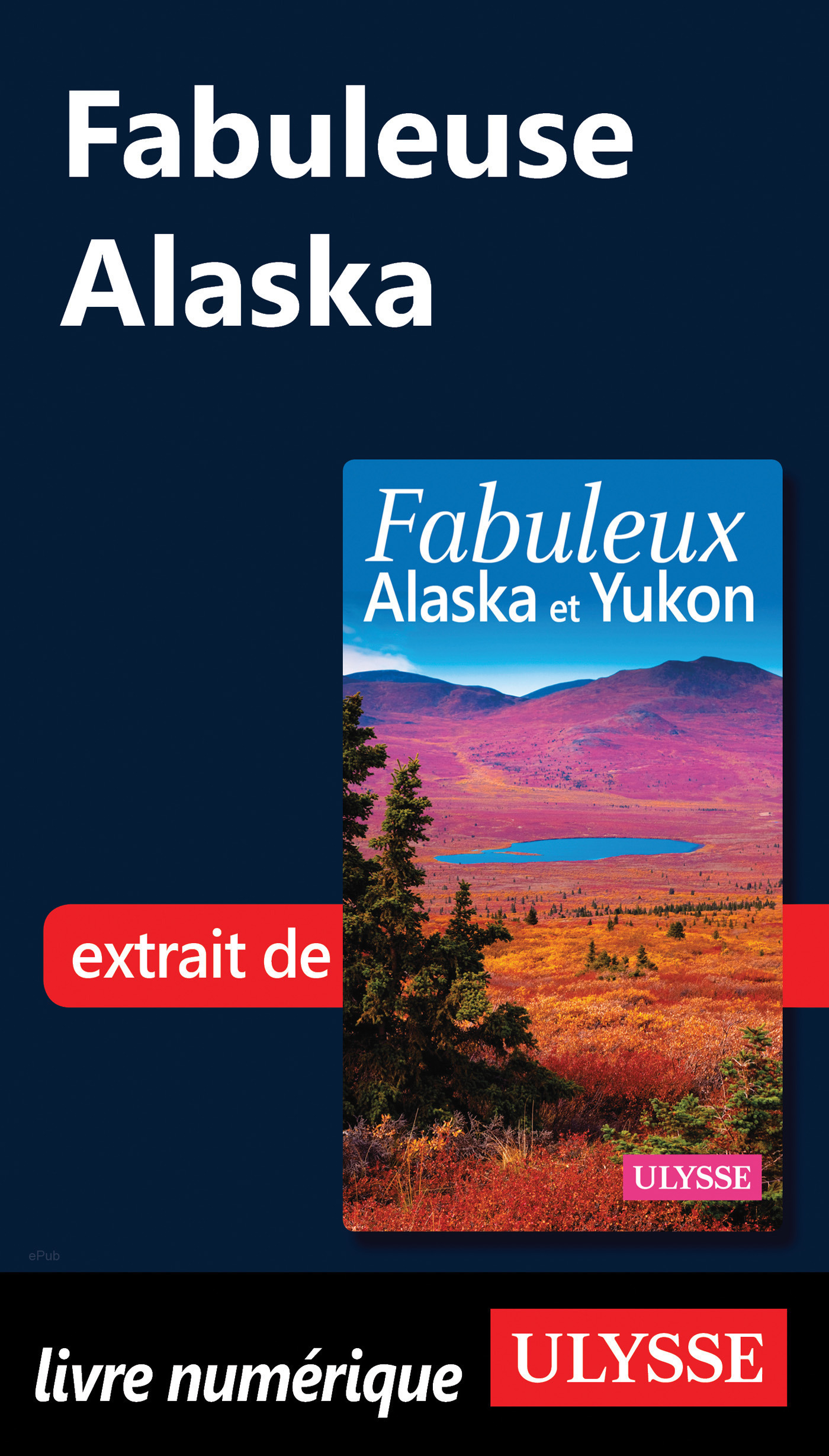 Fabuleuse Alaska (ebook)