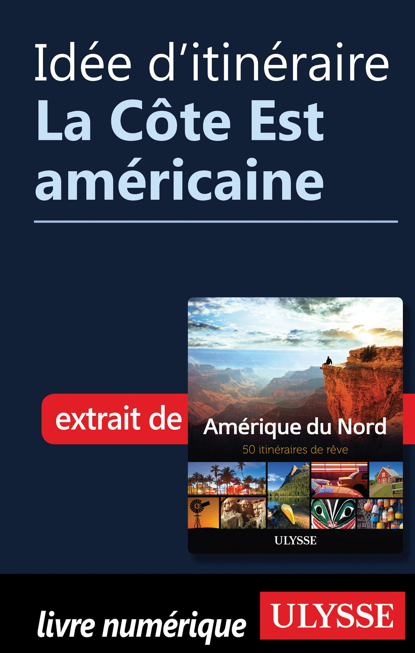 Idée d'itinéraire - La Côte Est américaine