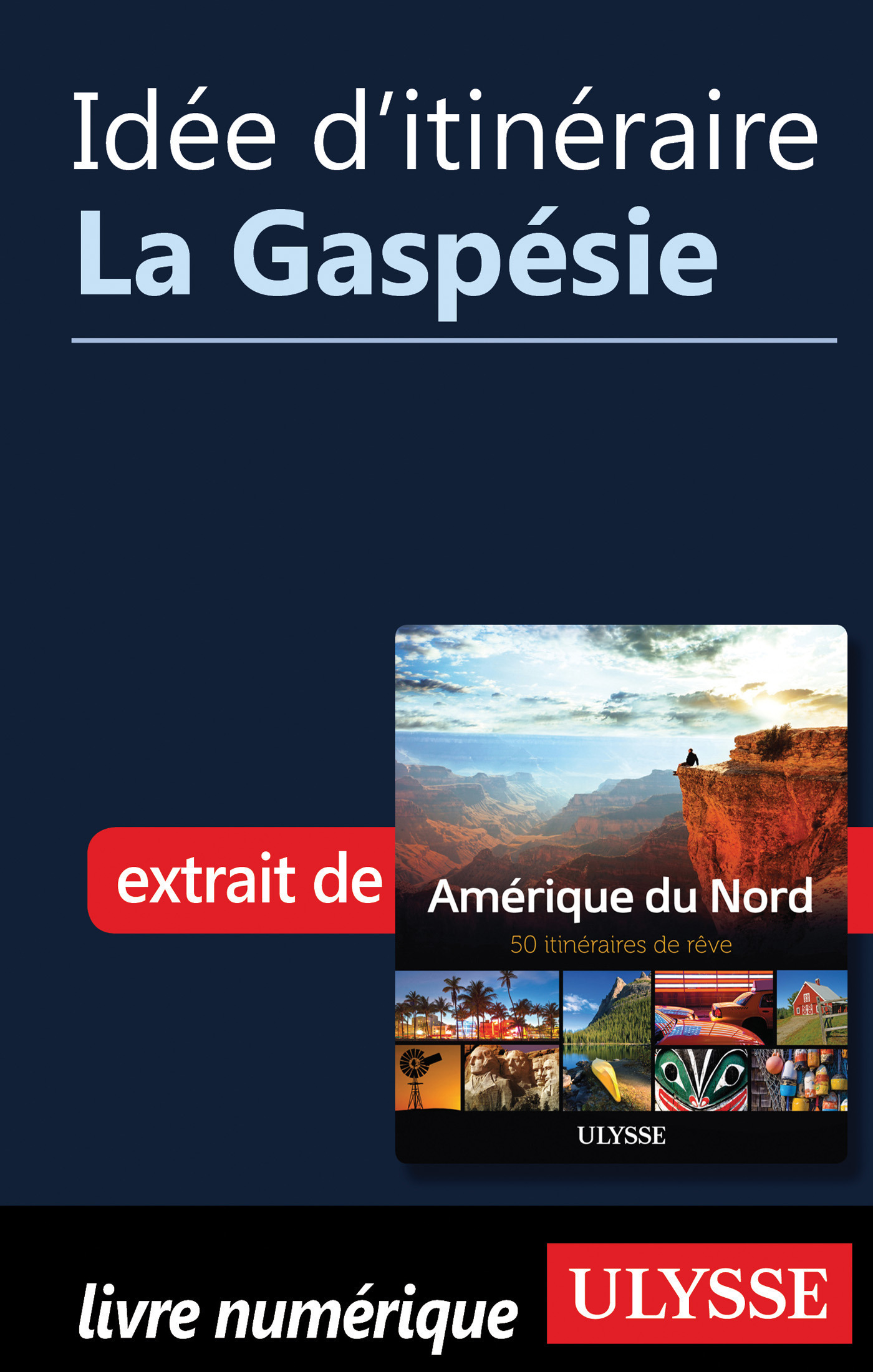 Idée d'itinéraire - La Gaspésie