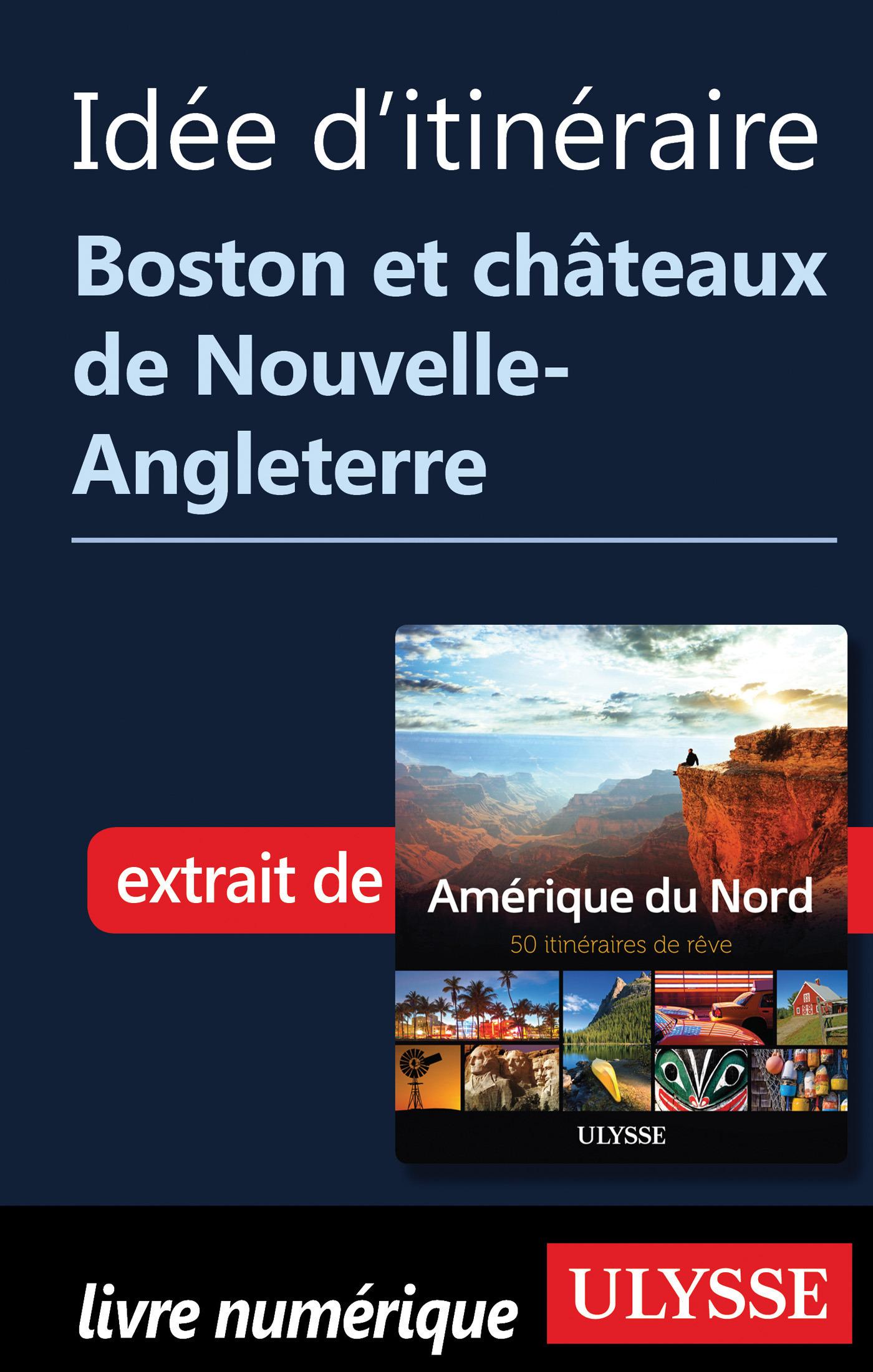 Idée d'itinéraire - Boston et châteaux de Nouvelleangleterre