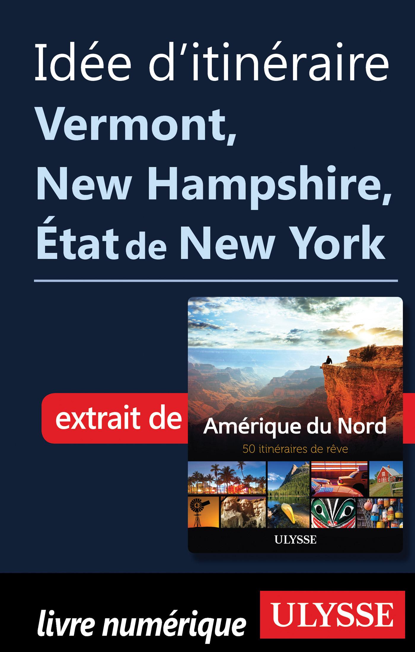 Idée d'itinéraire - Vermont, New Hampshire, Etat de New York