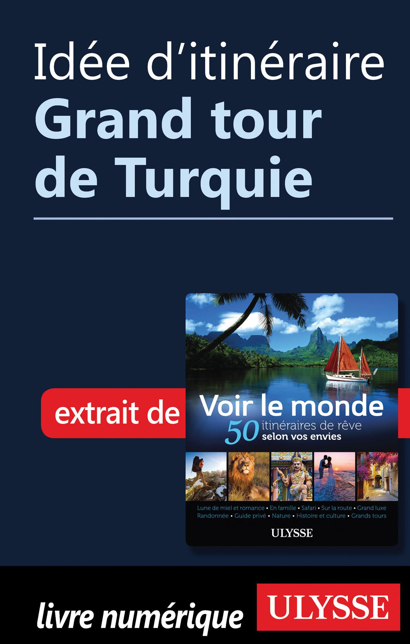 Idée d'itinéraire - Grand tour de Turquie
