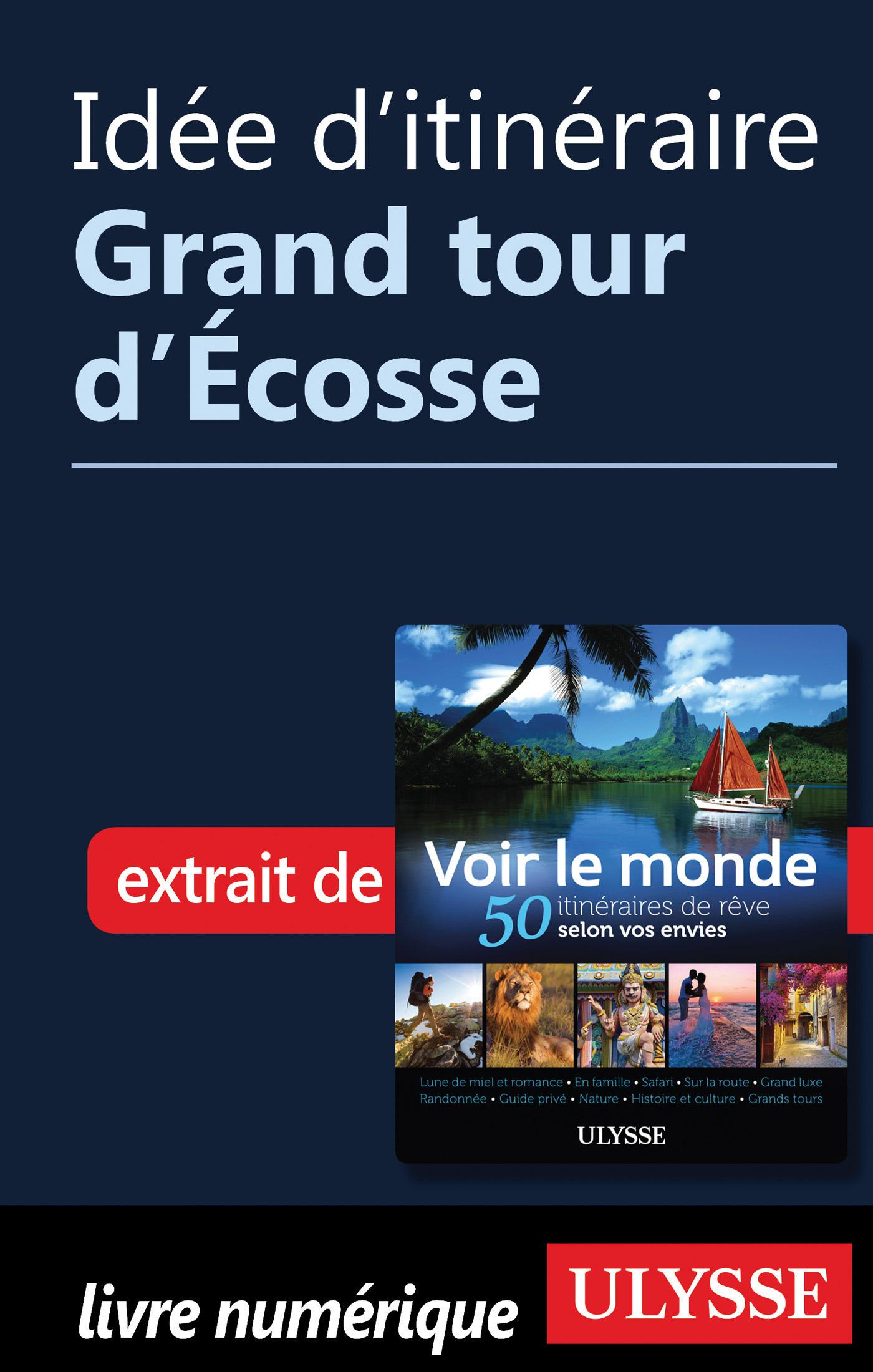 Idée d'itinéraire - Grand tour d'Ecosse