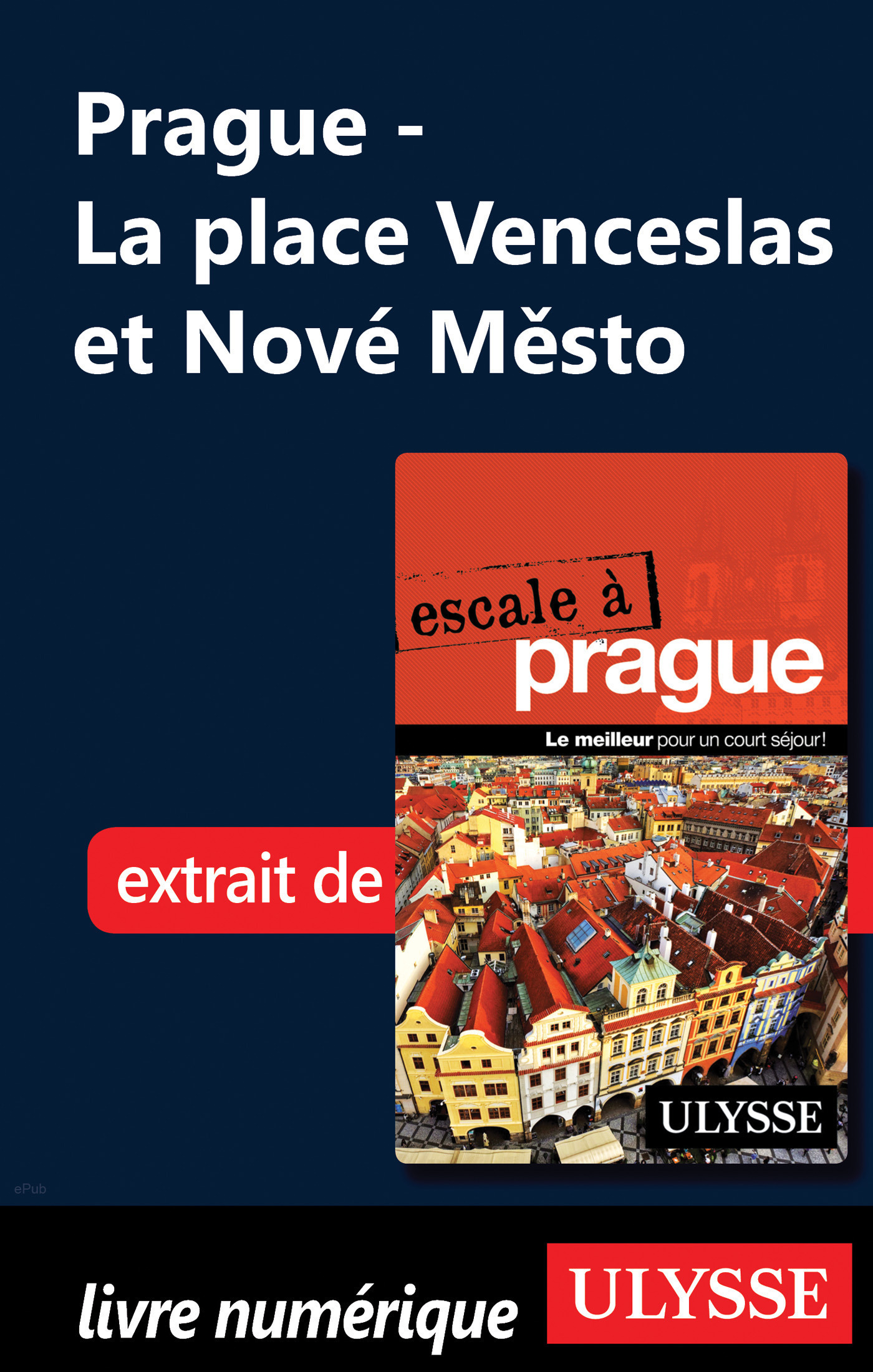 Prague - La place Venceslas et Nové Mesto (ebook)