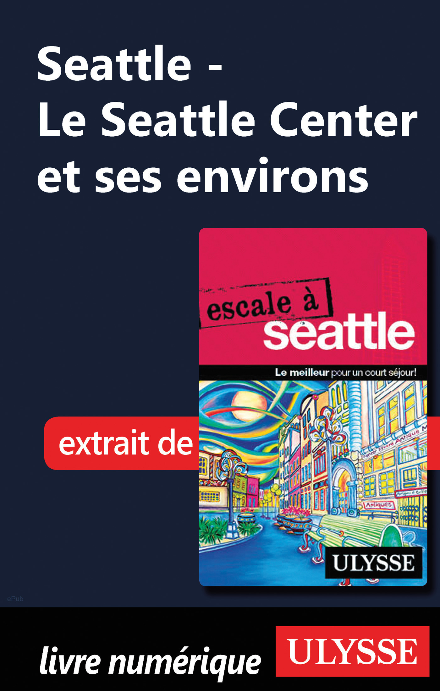 Le Seattle Center et ses environs (ebook)