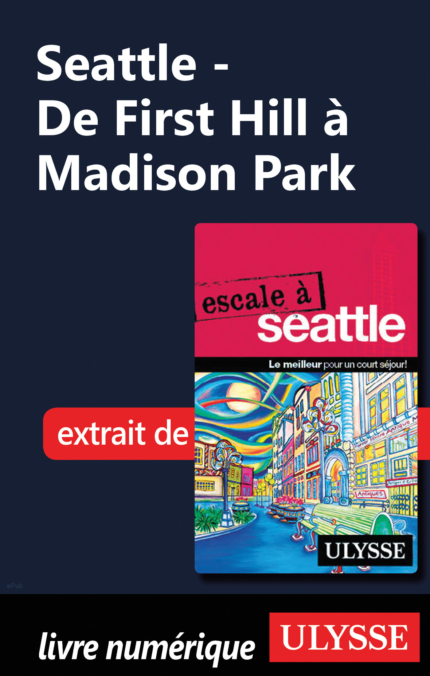 Seattle - De First Hill à Madison Park (ebook)