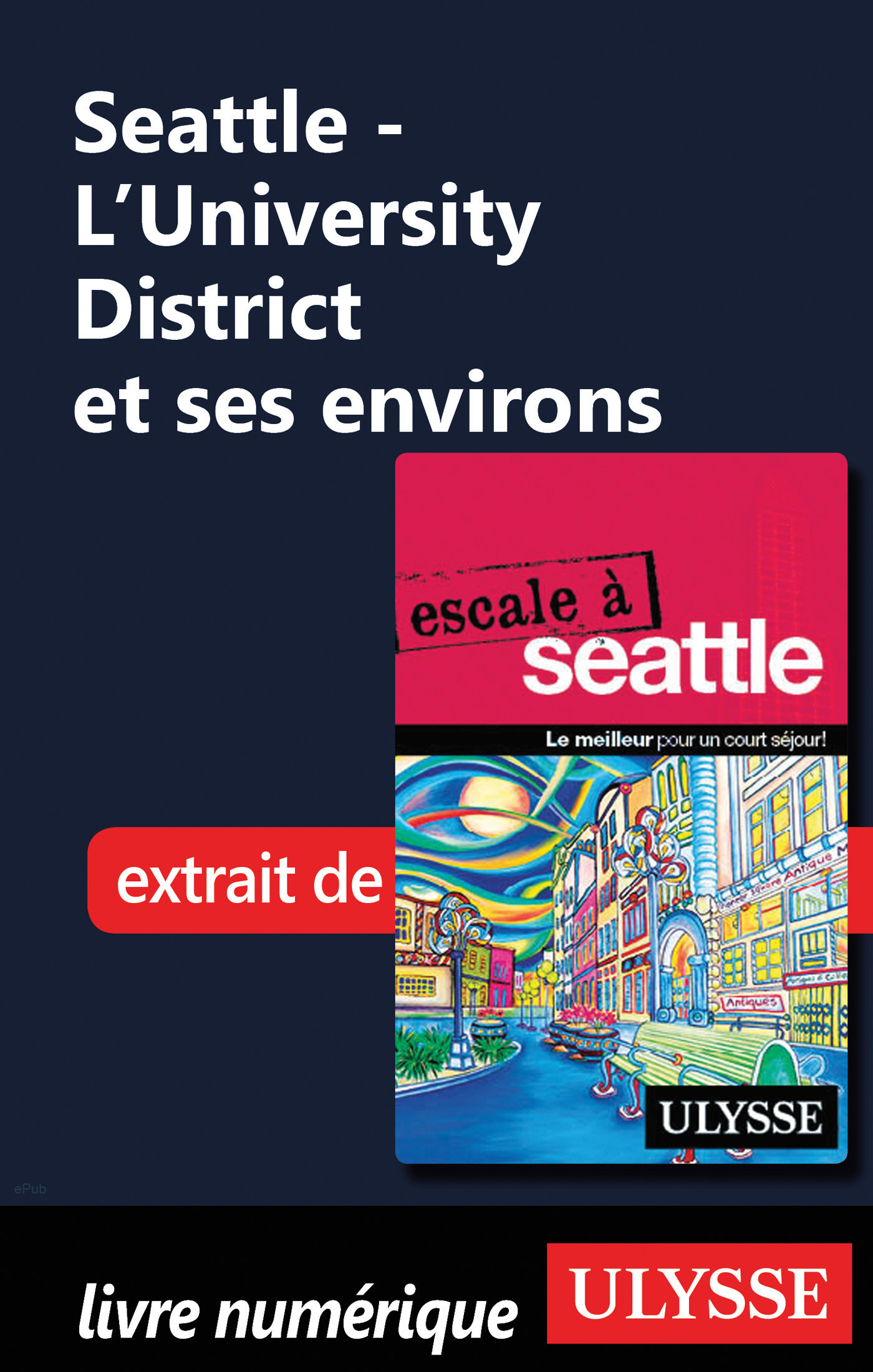 Seattle - L'University District et ses environs (ebook)