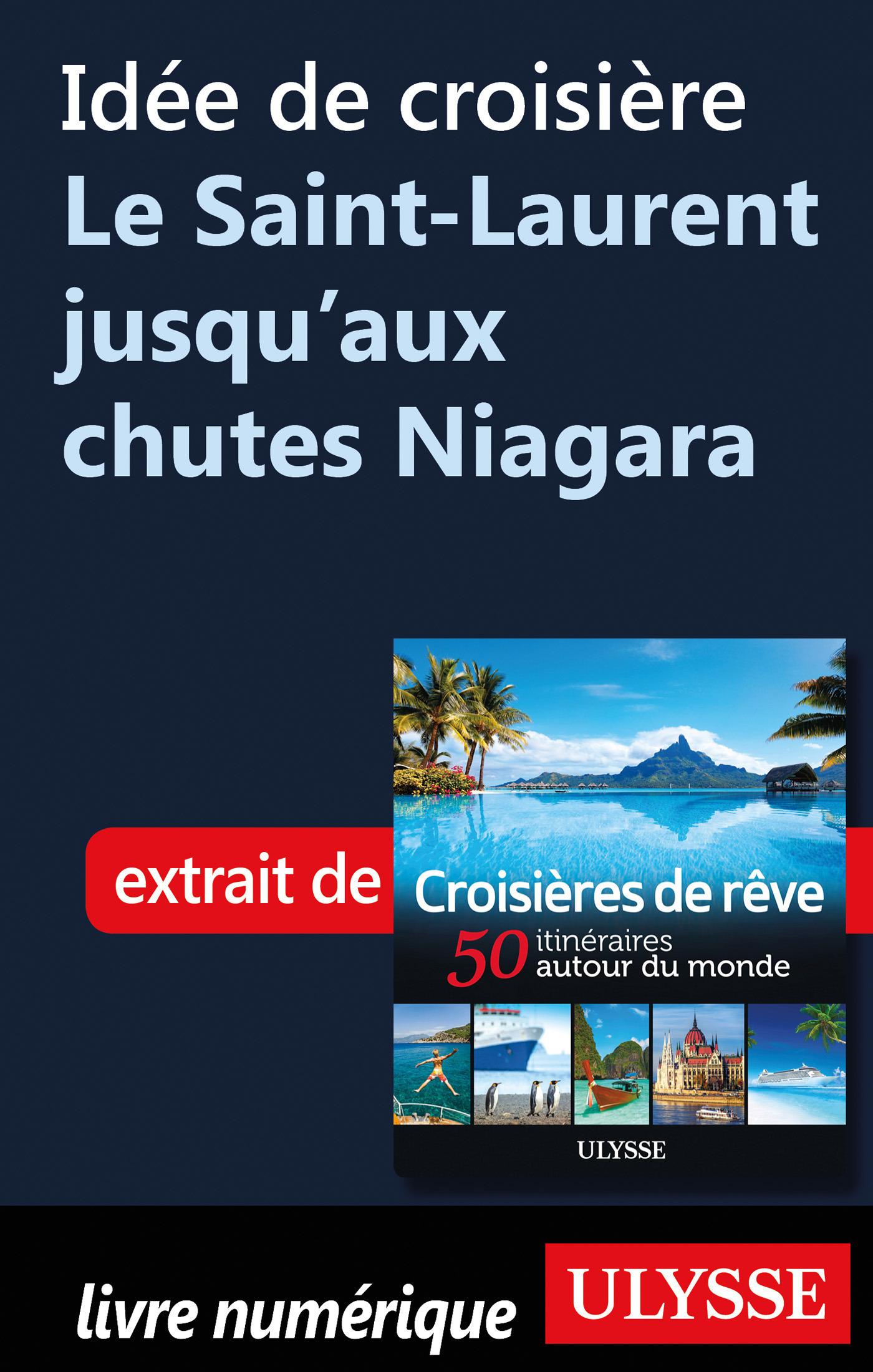 Idée de croisière - Le Saint-Laurent jusqu'aux chutes Niagara
