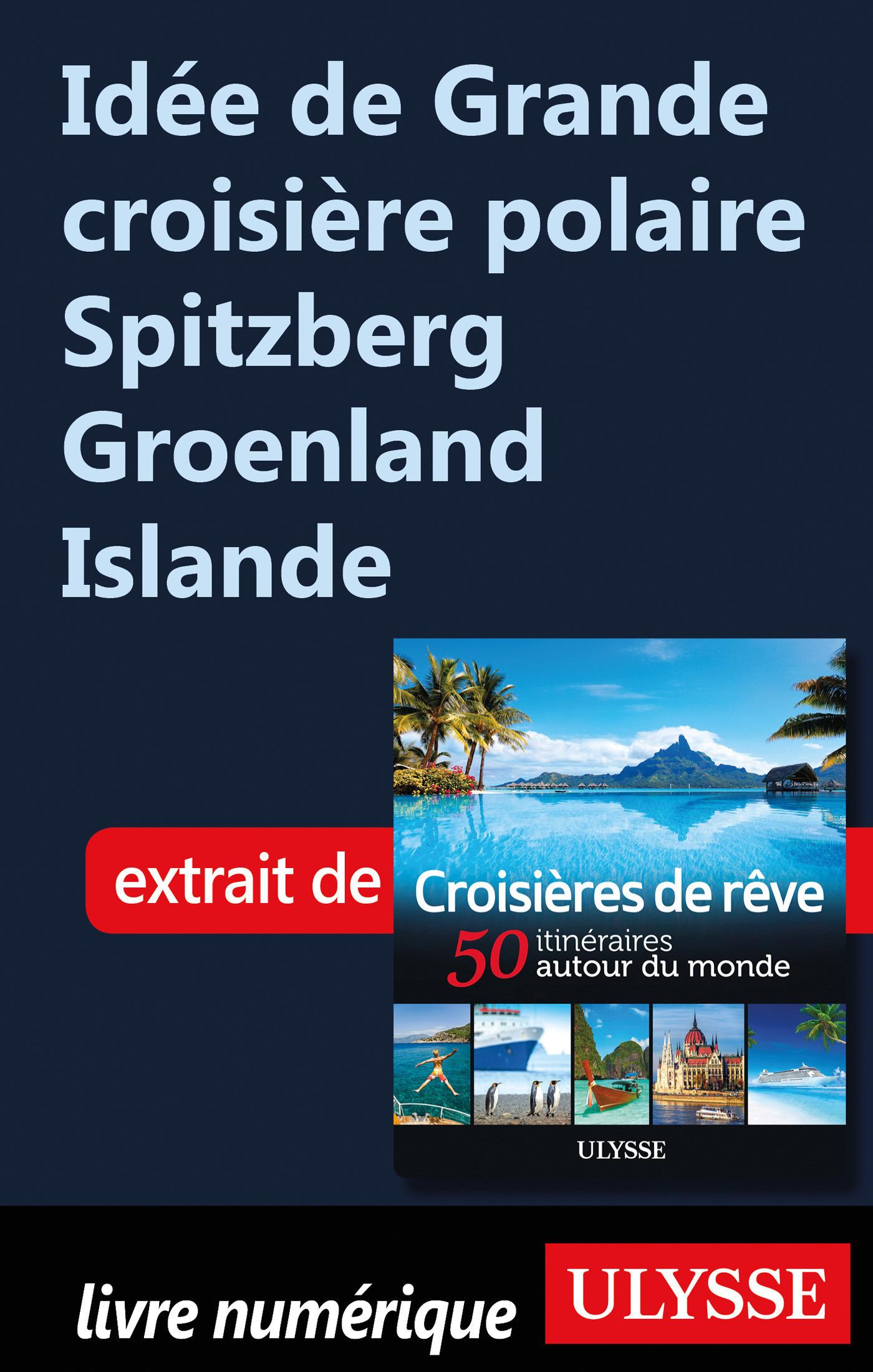 Idée de Grande croisière polaire Spitzberg Groenland Islande
