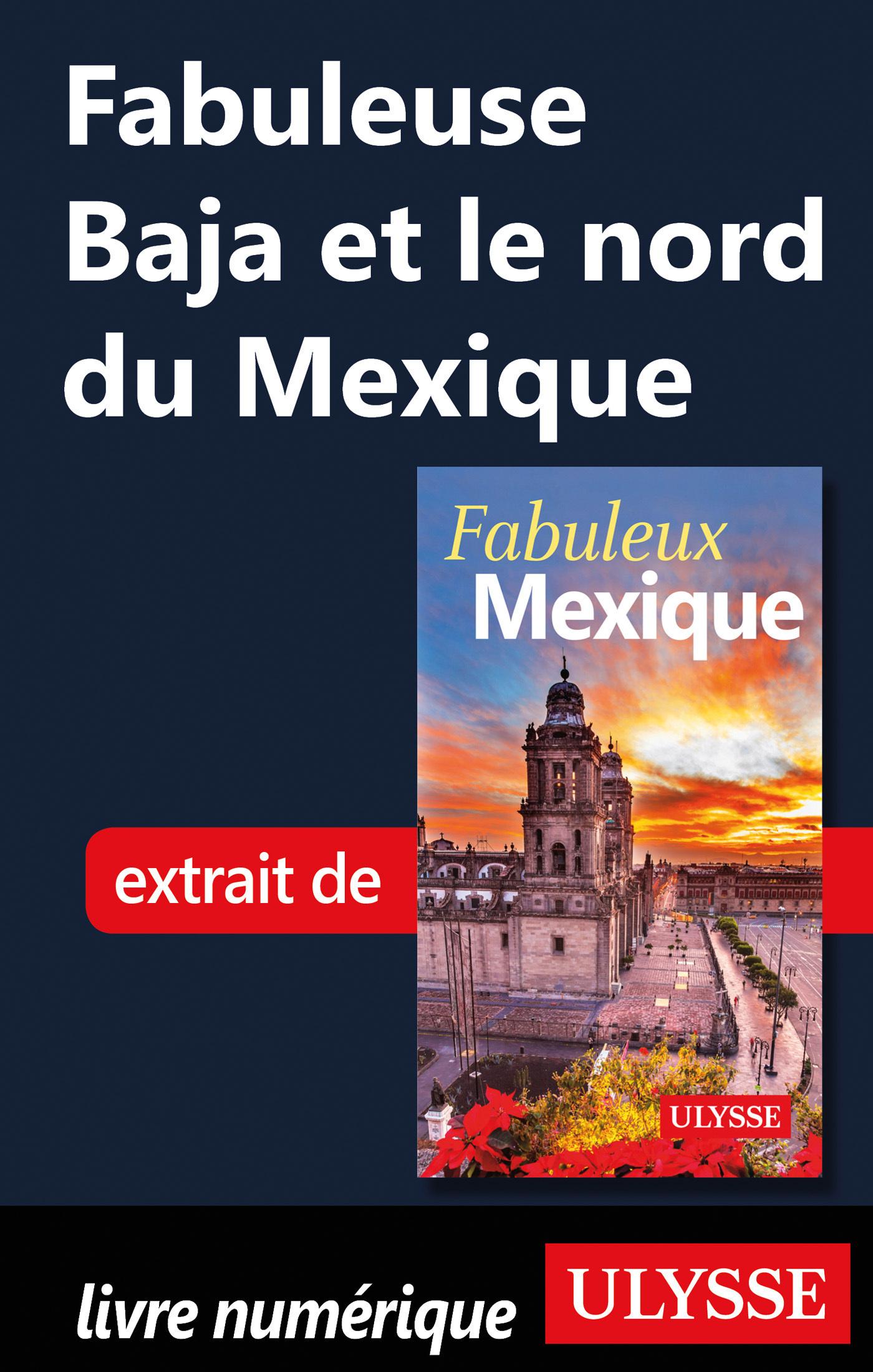Fabuleuse Baja et le nord du Mexique