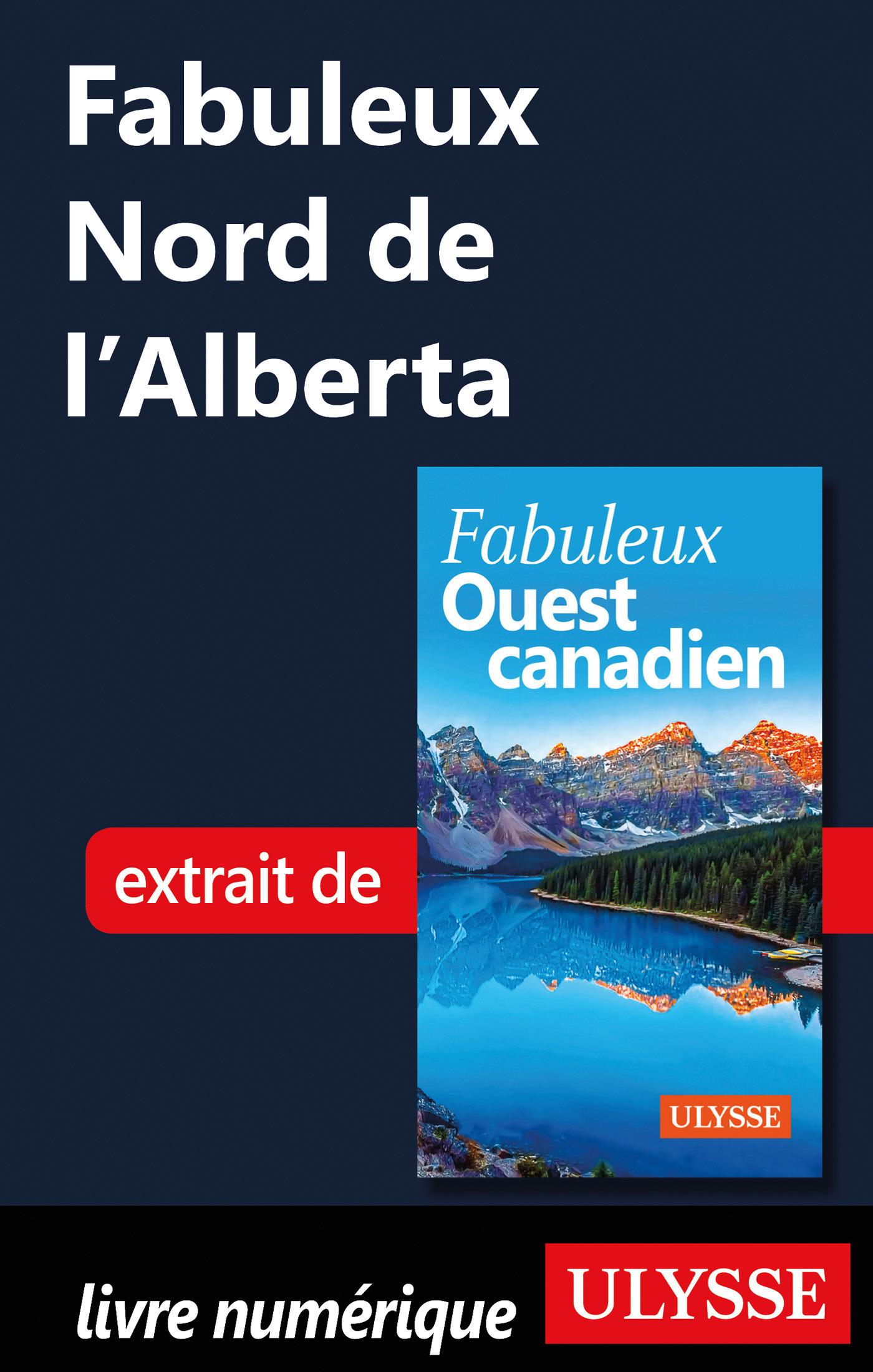 Fabuleux Nord de l'Alberta