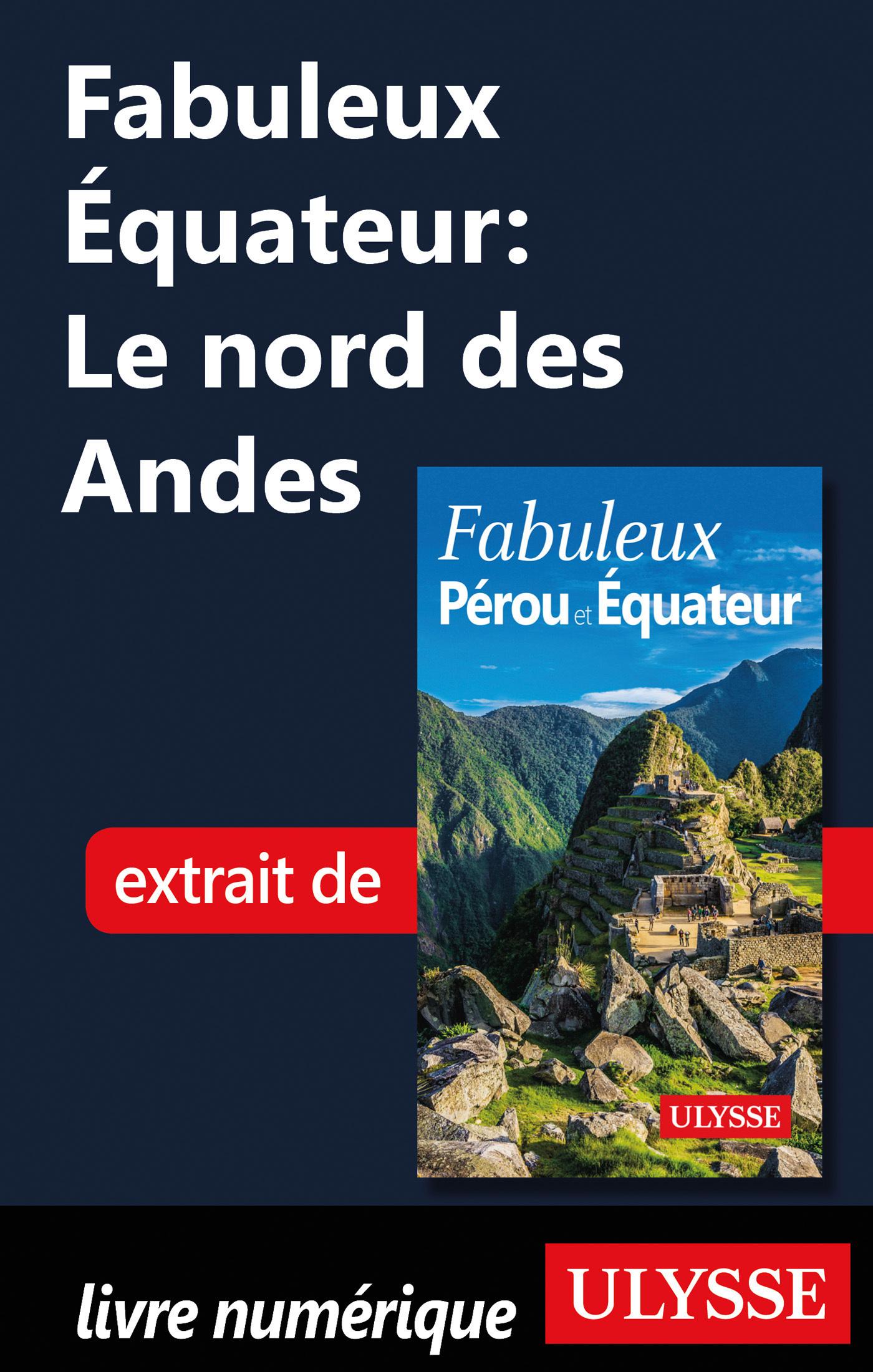 Fabuleux Equateur : Le nord des Andes