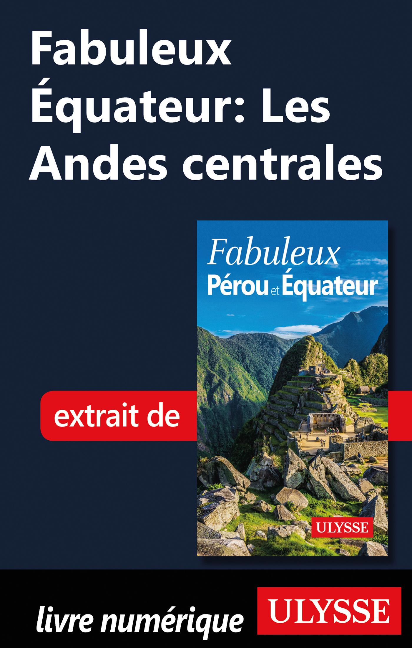 Fabuleux Equateur: Les Andes centrales