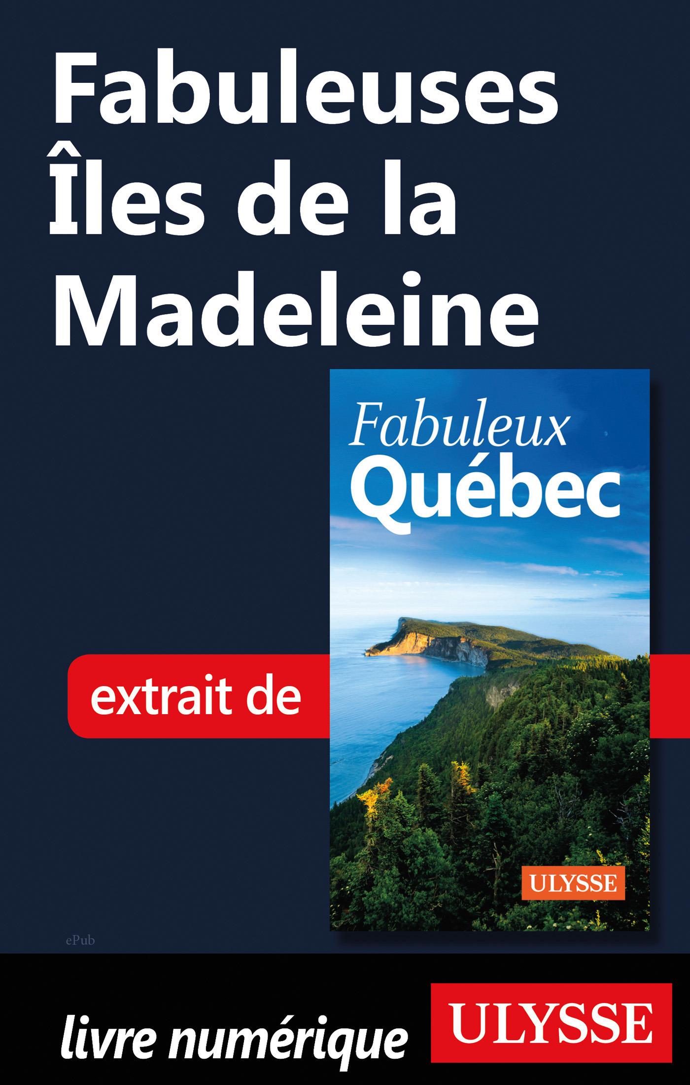 Fabuleuses Iles de la Madeleine