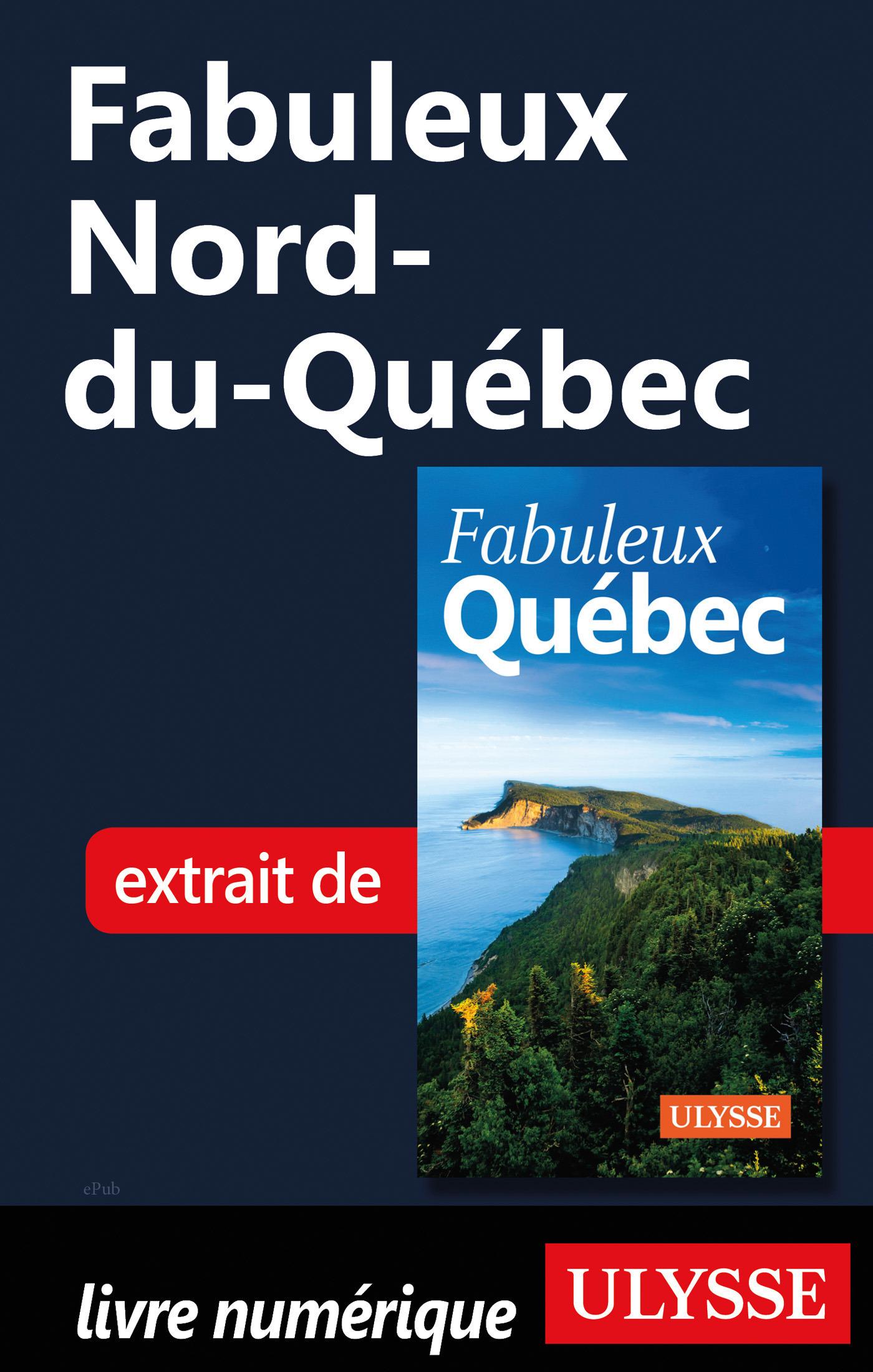Fabuleux Nord-du-Québec
