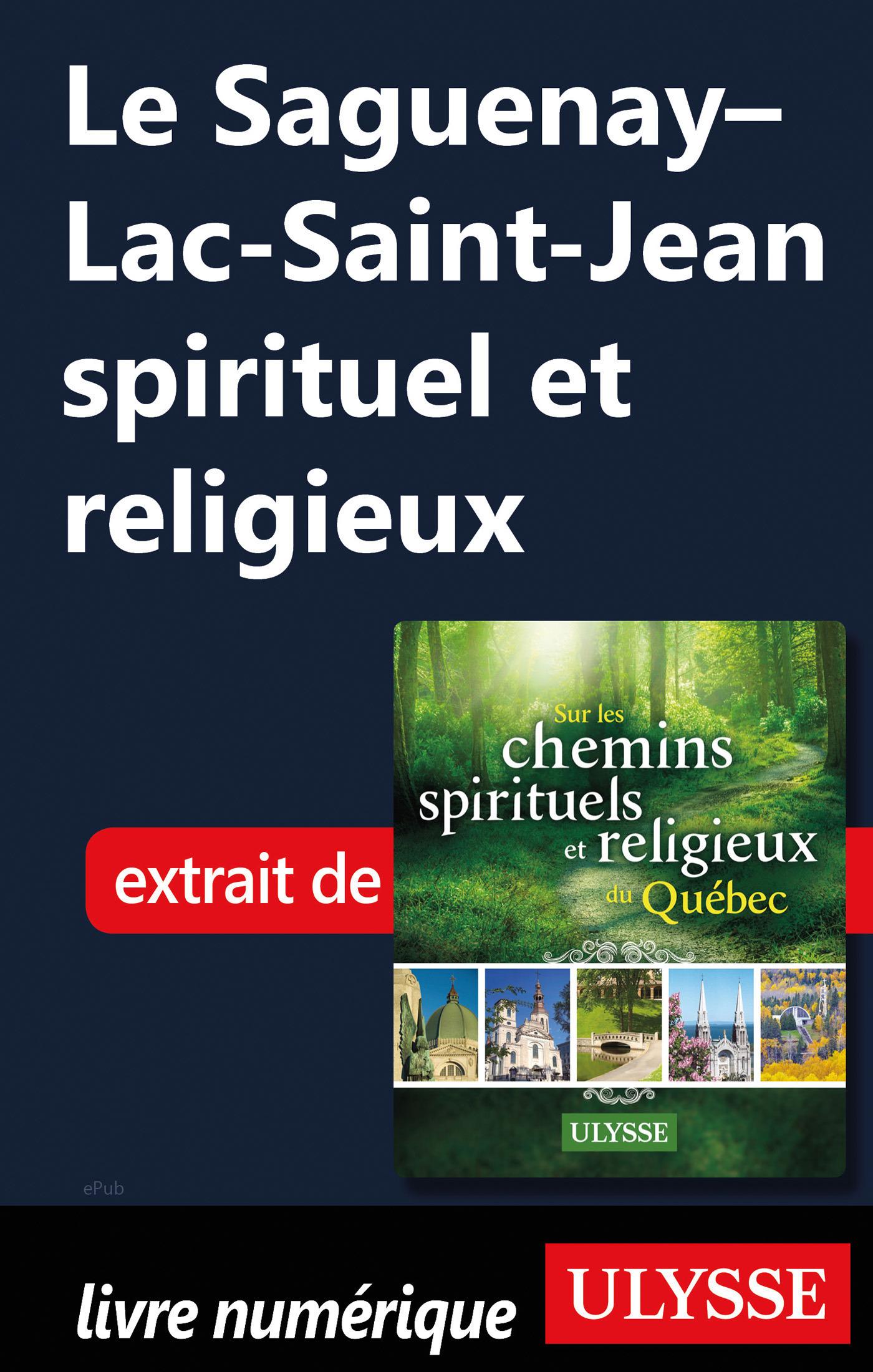 Le Saguenay-Lac-Saint-Jean spirituel et religieux