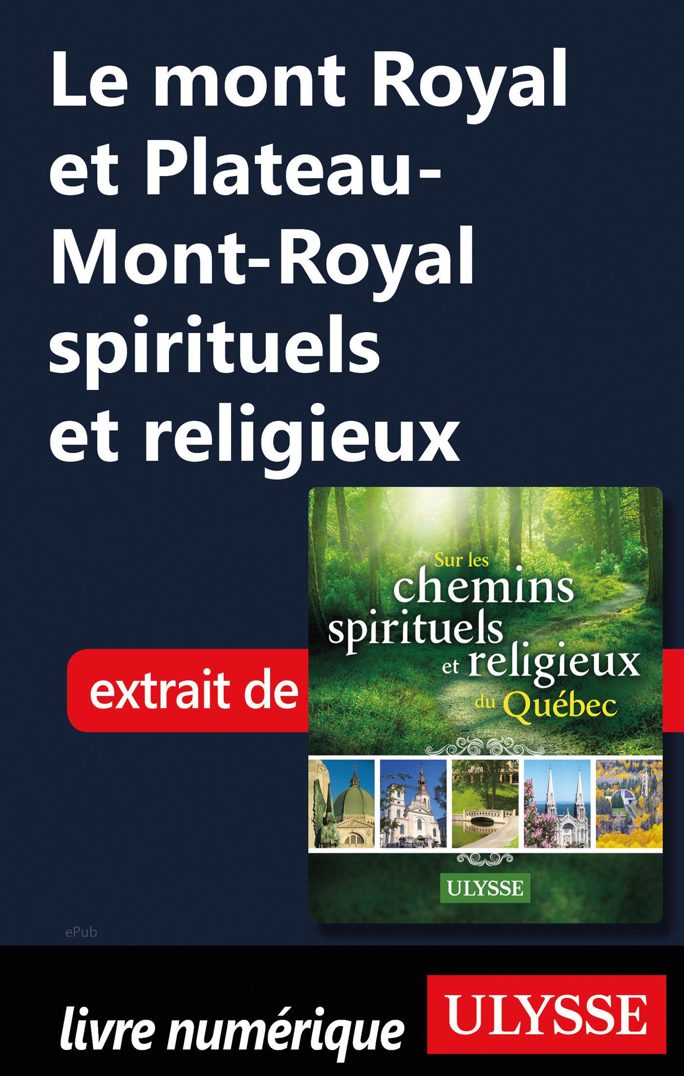 Le mont Royal et Plateau-Mont-Royal spirituels et religieux (ebook)