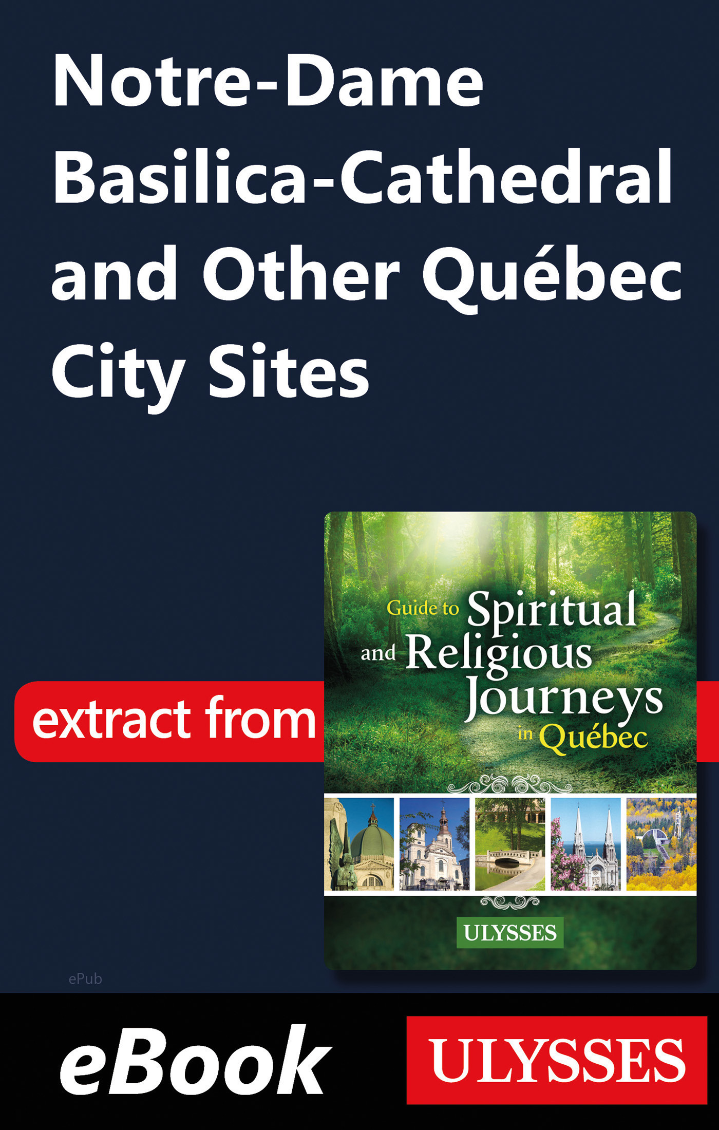 Notre-Dame Basilica-Cathedral and Other Québec City Sites