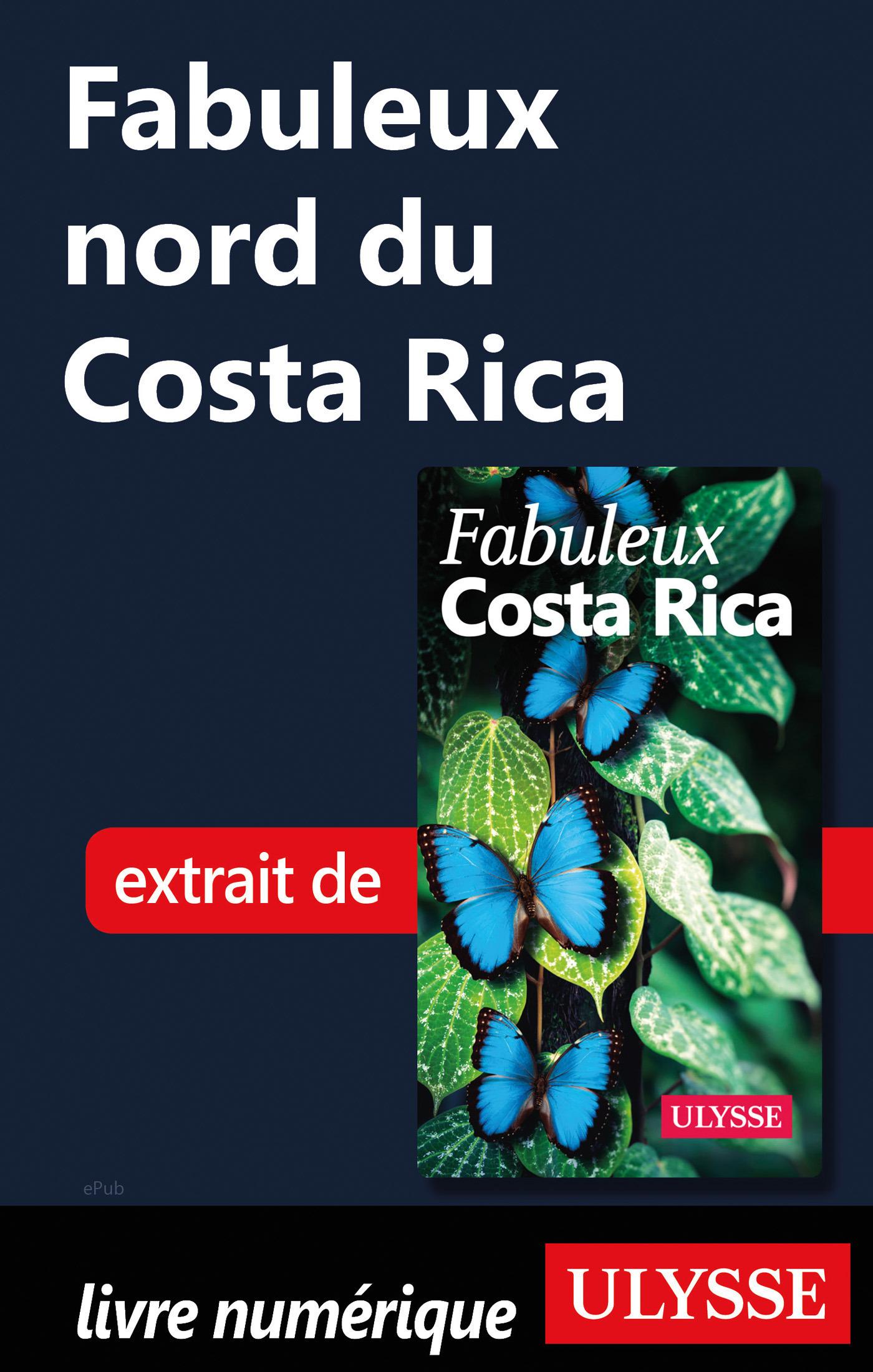 Fabuleux nord du Costa Rica