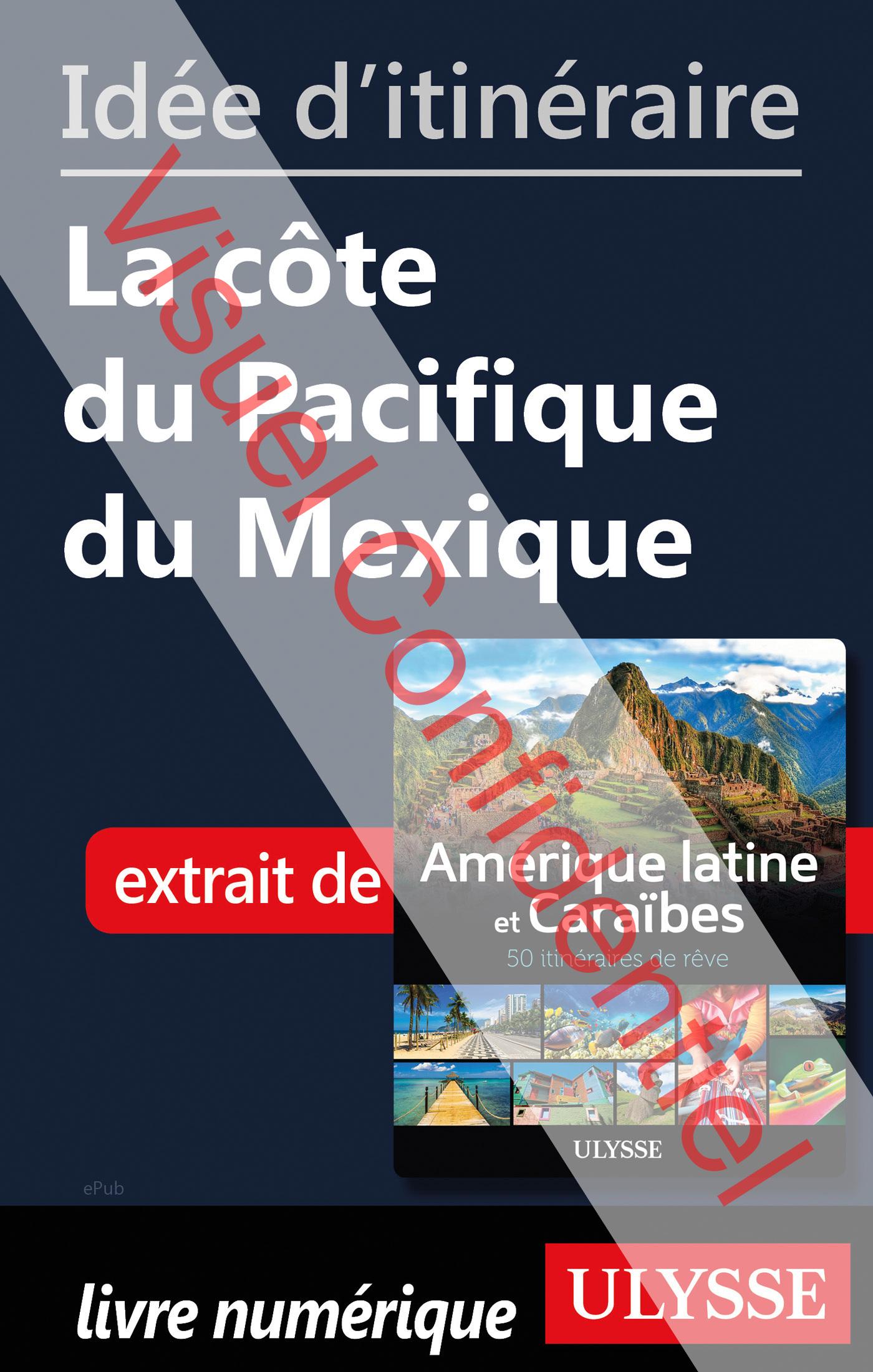 Idée d'itinéraire - La côte du Pacifique du Mexique