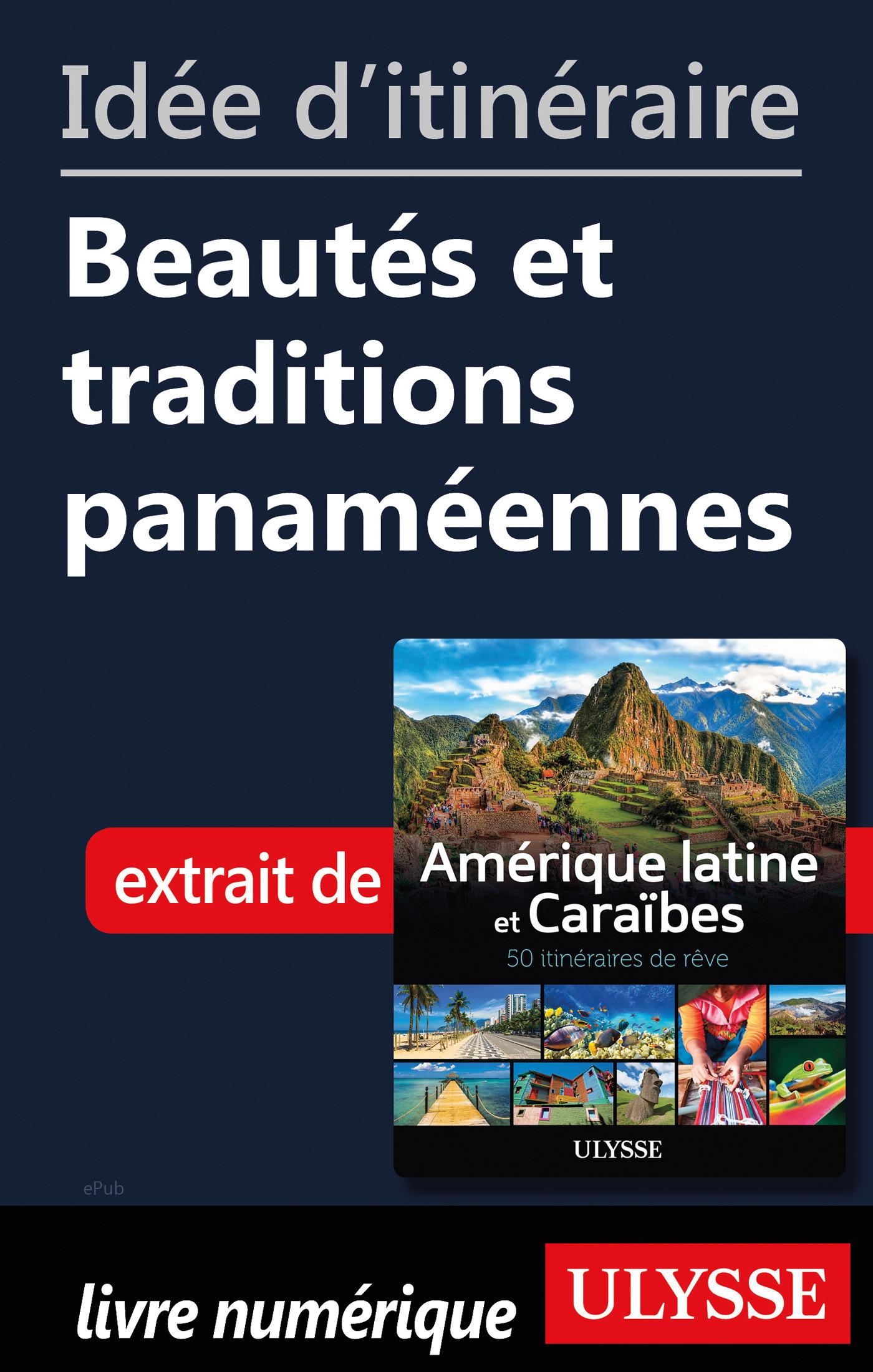 Idée d'itinéraire - Beautés et traditions panaméennes