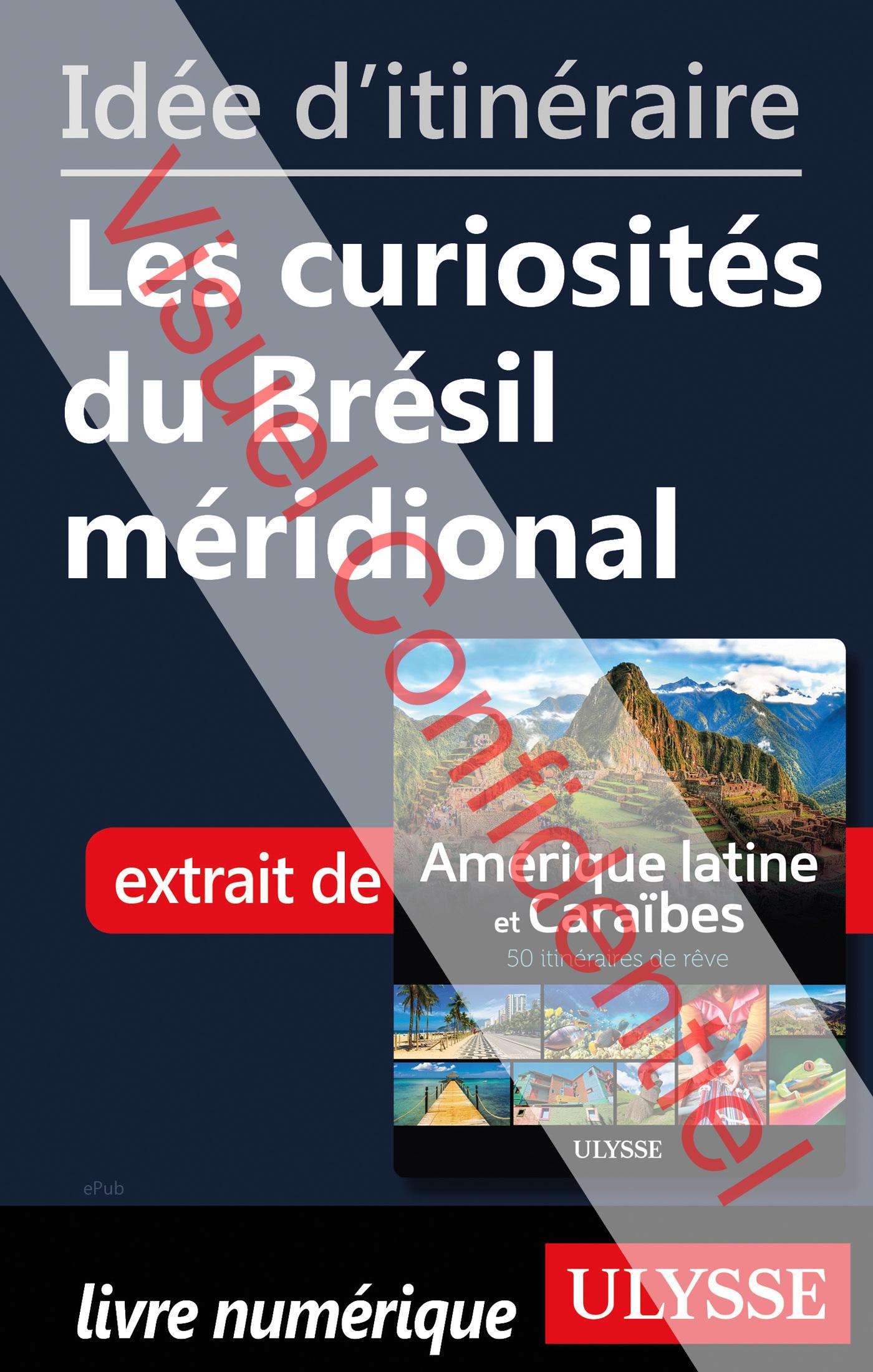 Idée d'itinéraire - Les curiosités du Brésil méridional