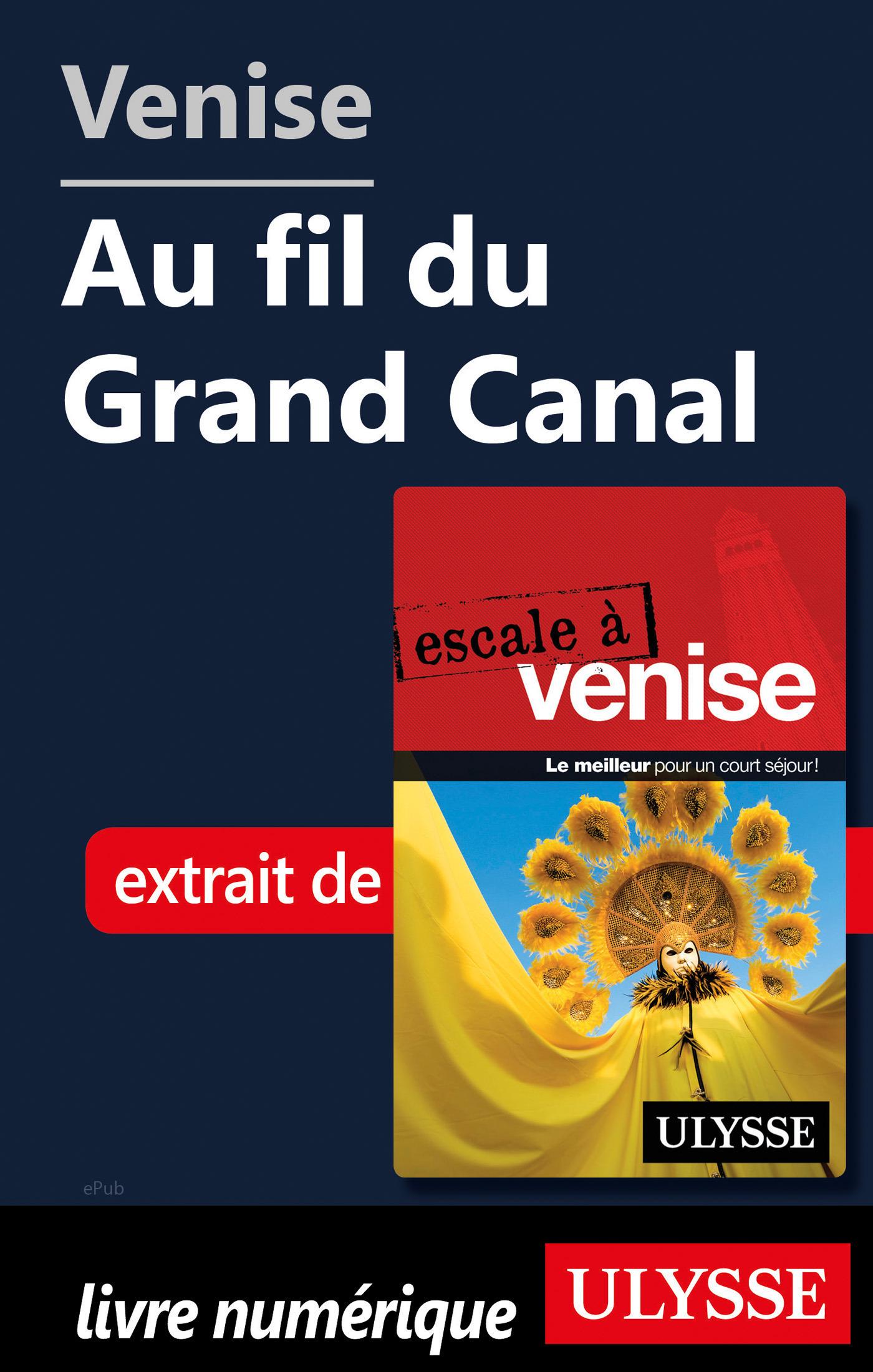 Venise - Au fil du Grand Canal