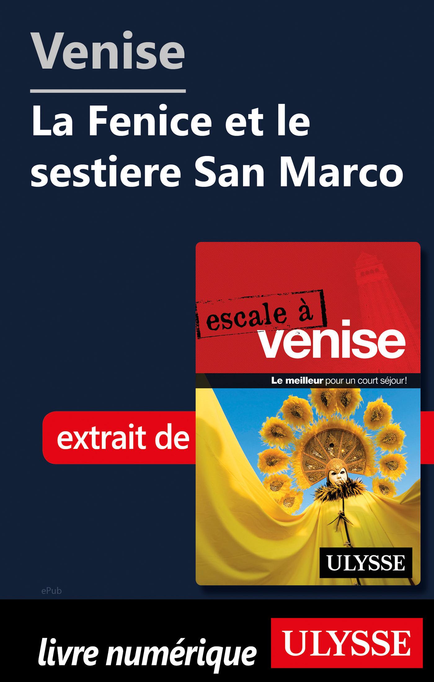 Venise - La Fenice et le sestiere San Marco (ebook)