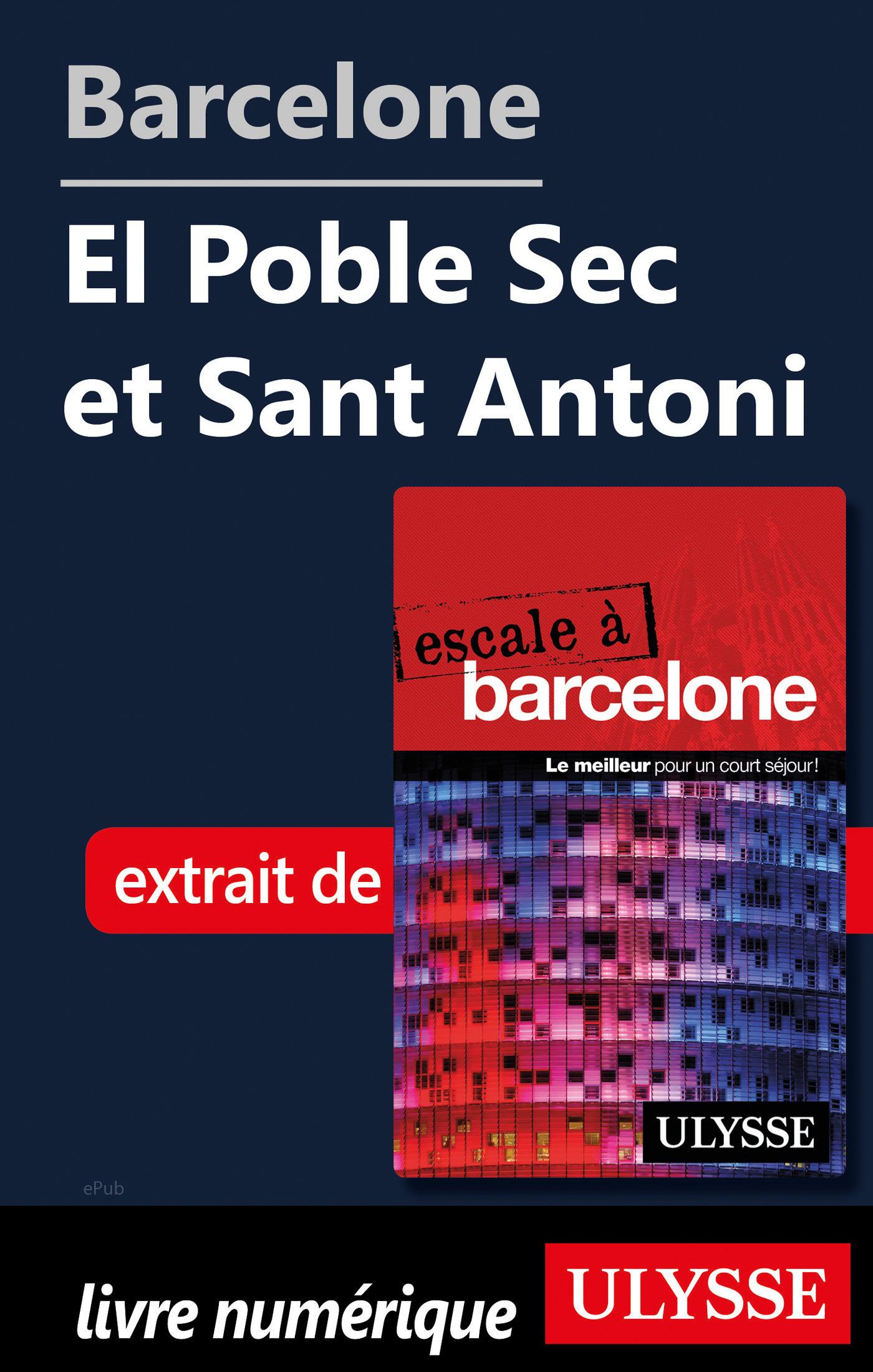 Barcelone - El Poble Sec et Sant Antoni