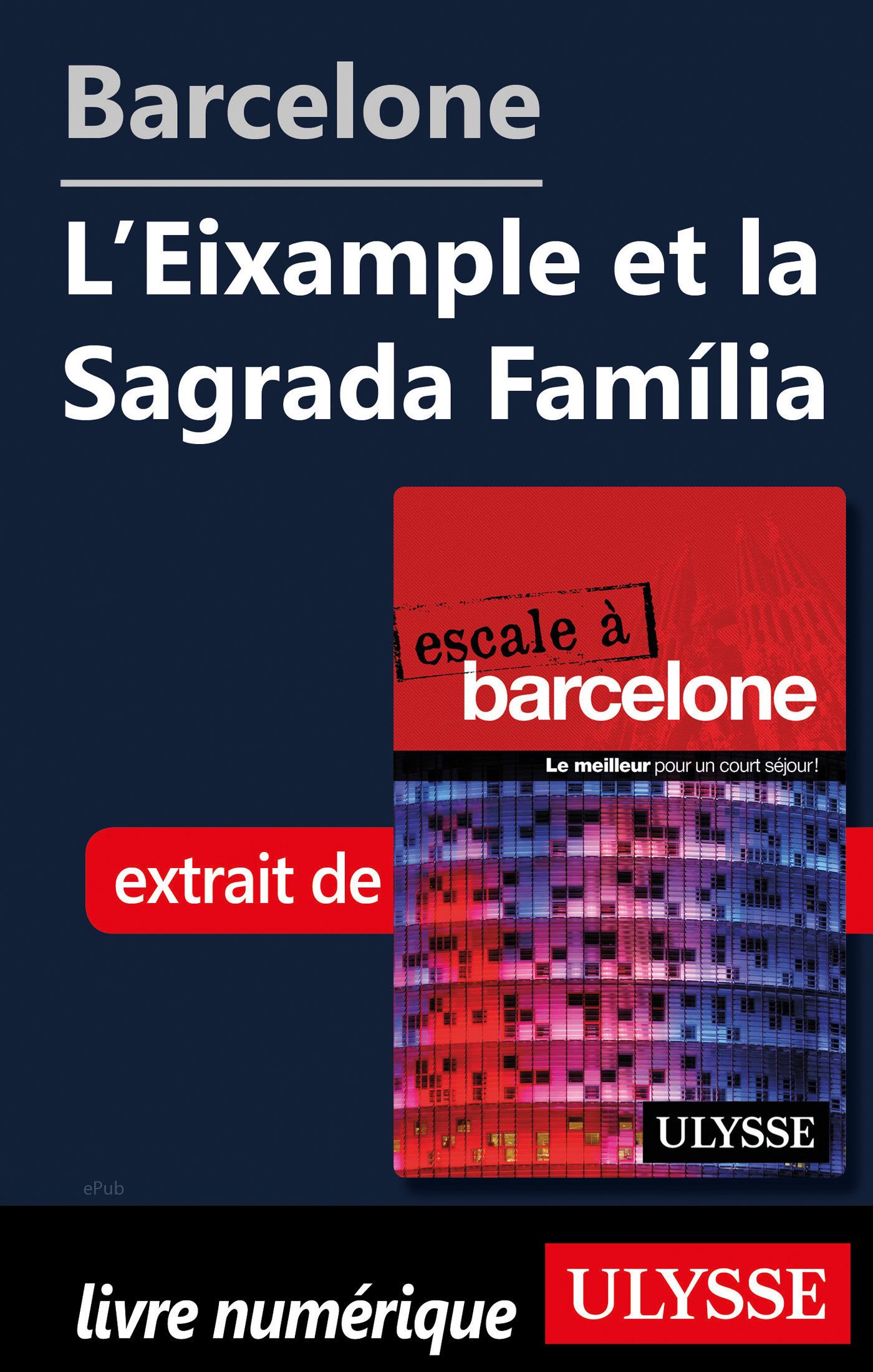 Barcelone - L'Eixample et la Sagrada Familia