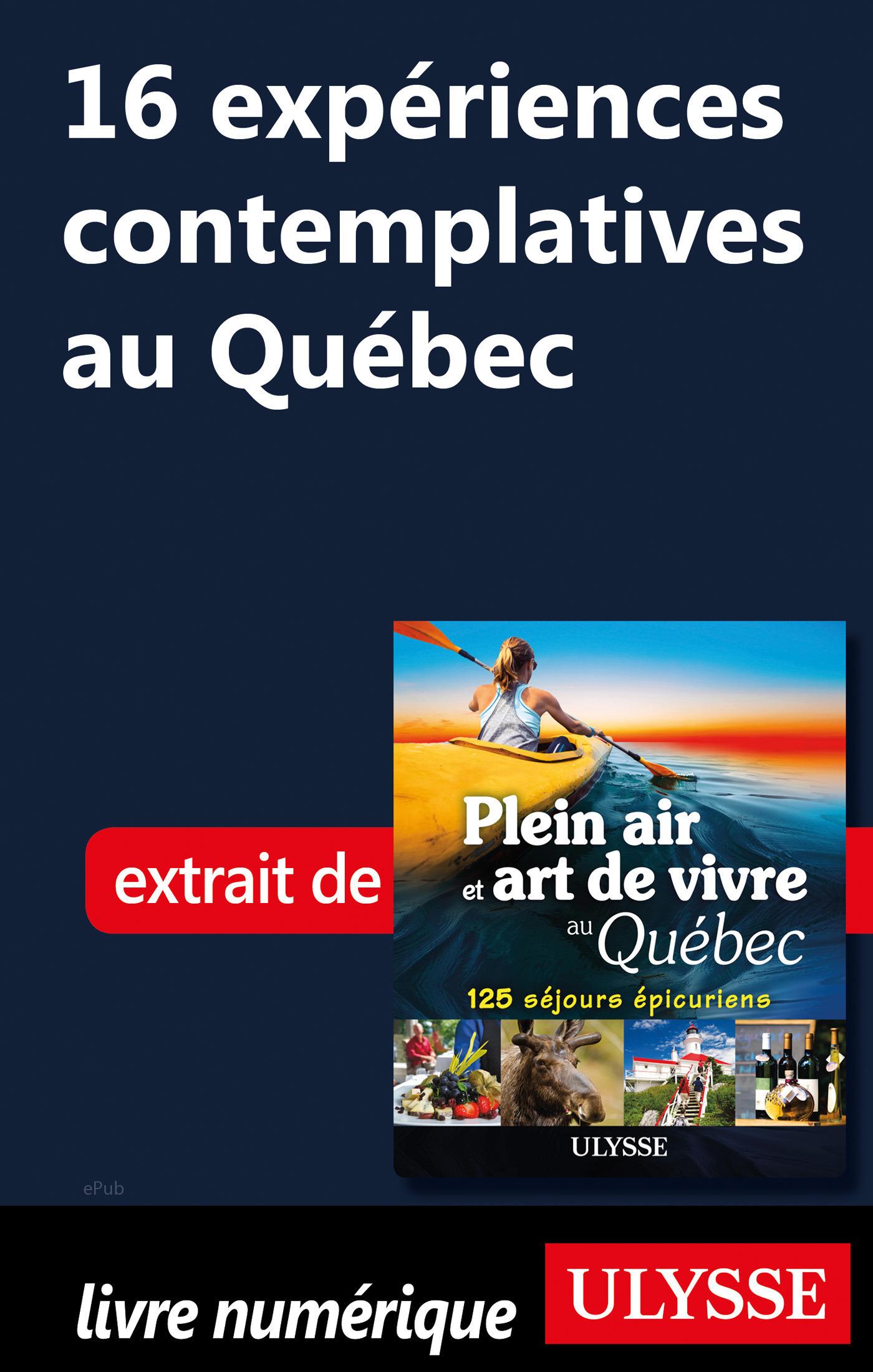 16 expériences contemplatives au Québec