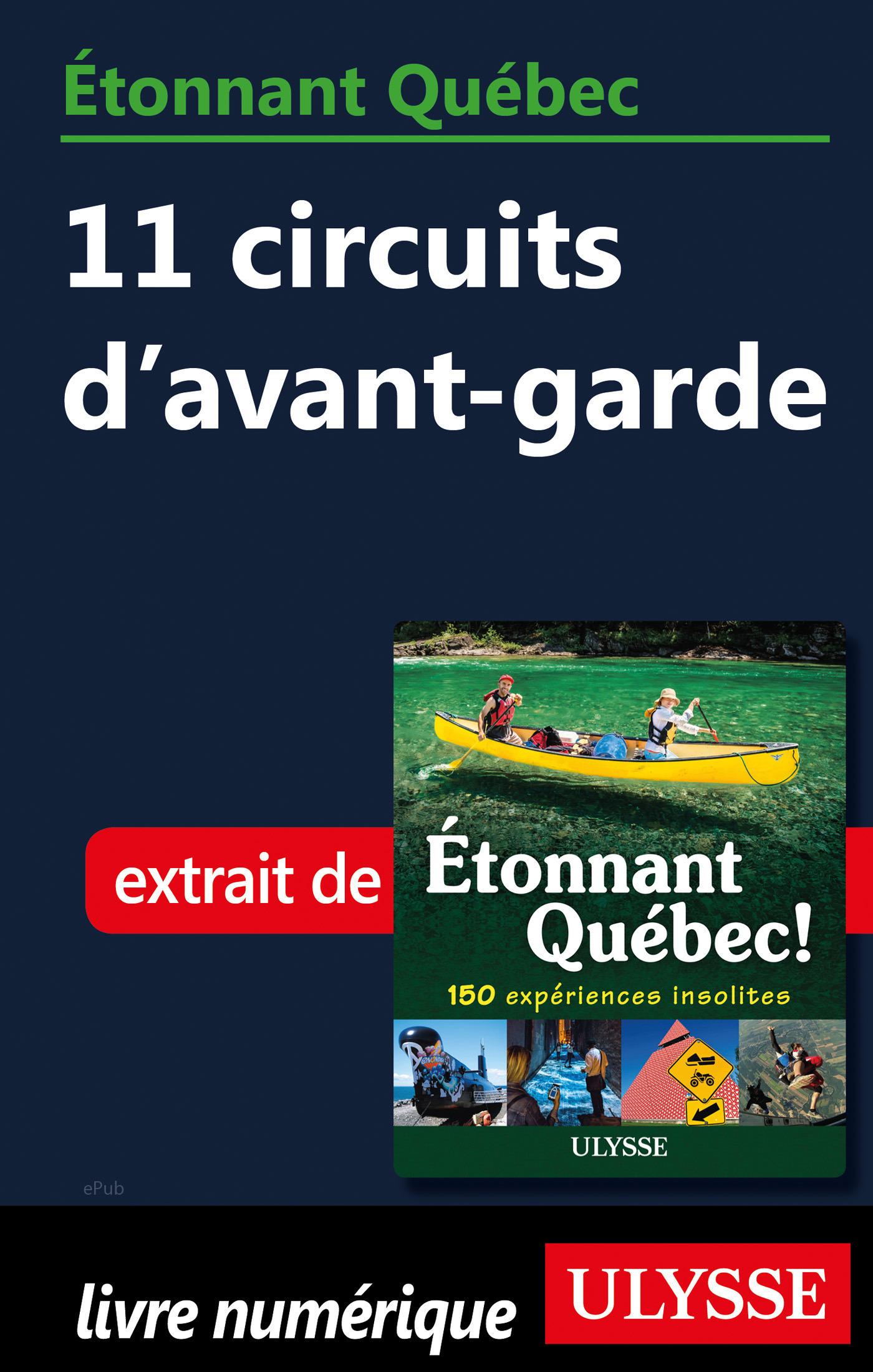 Etonnant Québec - 11 circuits d'avant-garde