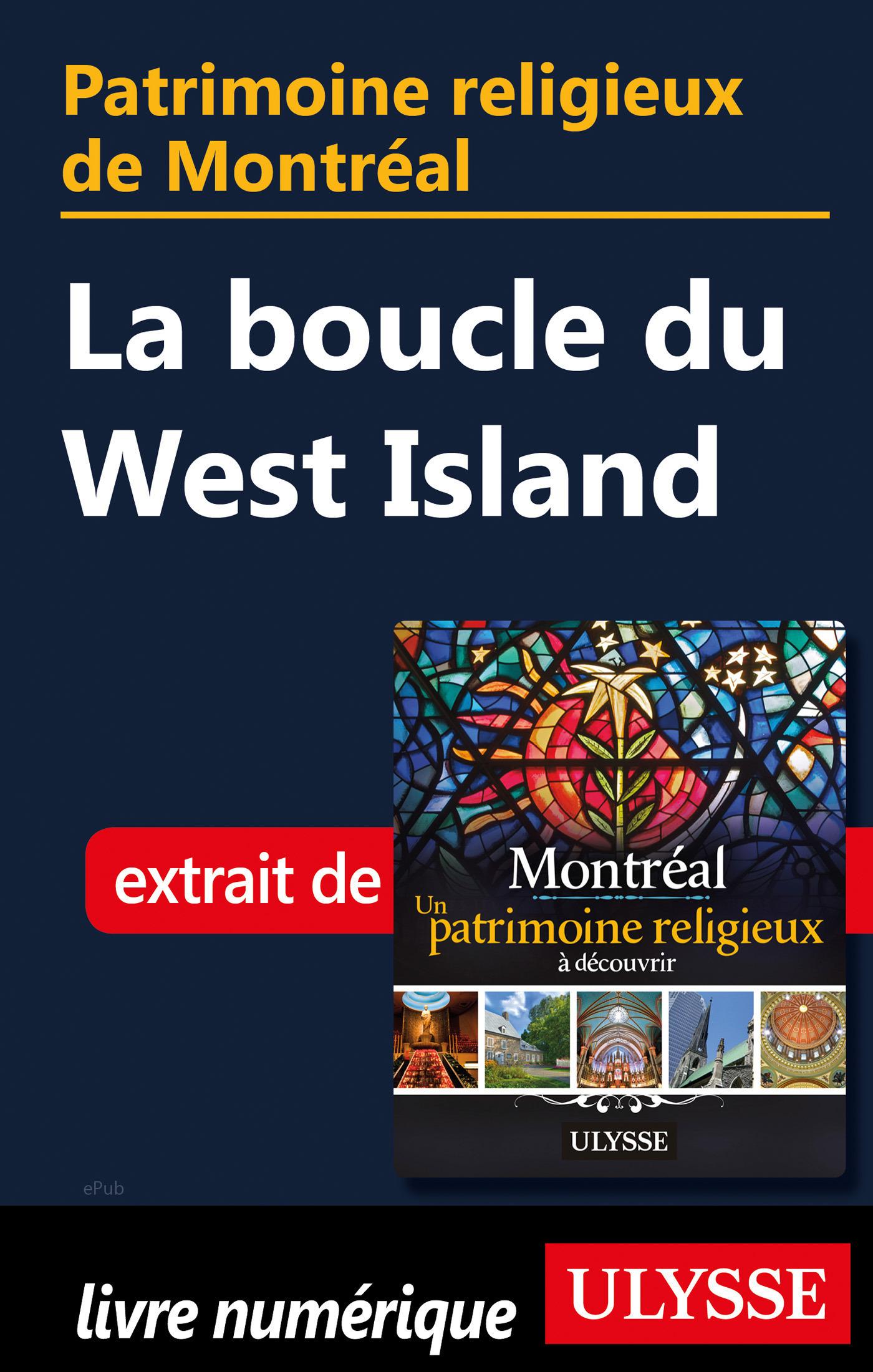Patrimoine religieux de Montréal - La boucle du West Island