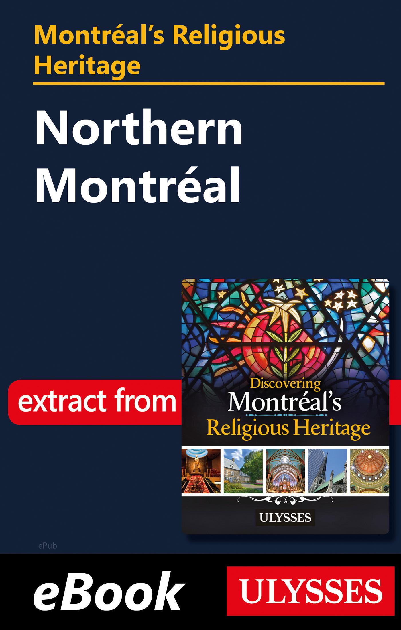 Montréal's Religious Heritage: Northern Montréal