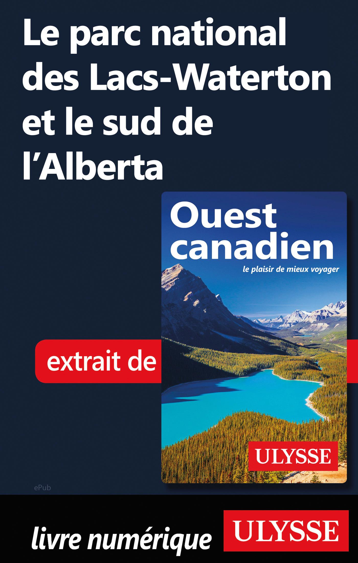 Le parc national des lacs-Waterton et le sud de l'Alberta