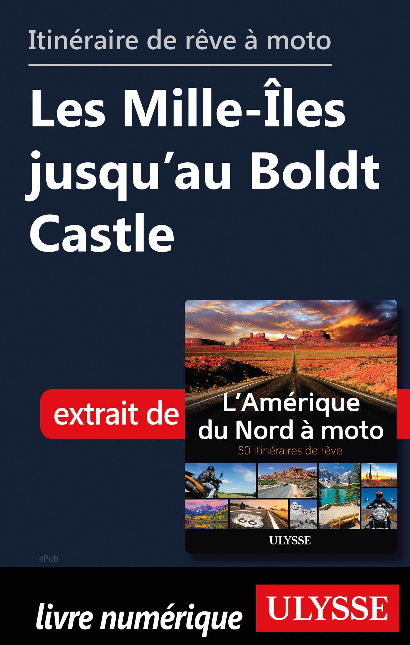 Itinéraire de rêve moto - Les Mille-Iles jusqu'au Boldt Castle
