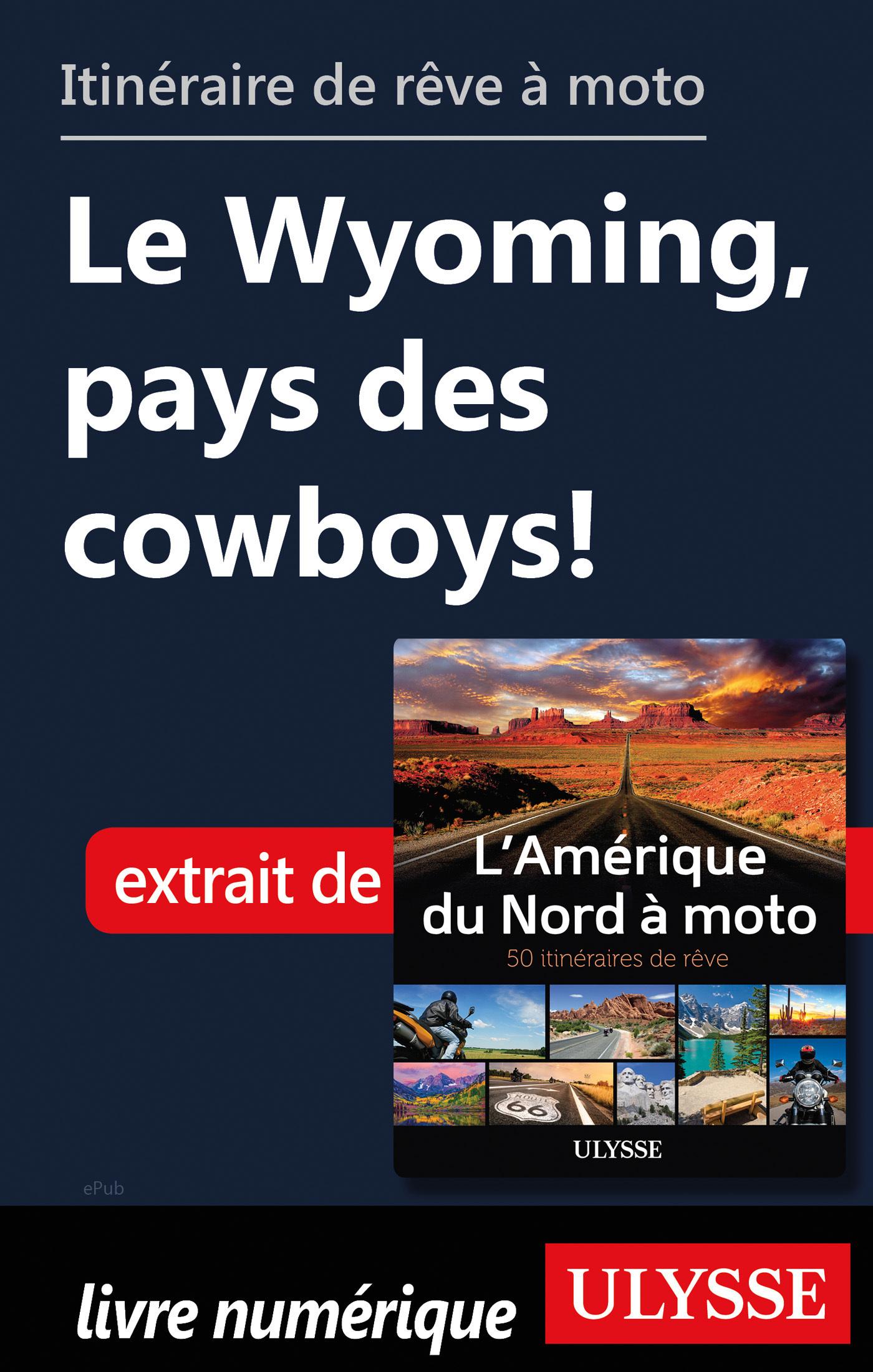 Itinéraire de rêve à moto - Le Wyoming, pays des cowboys !