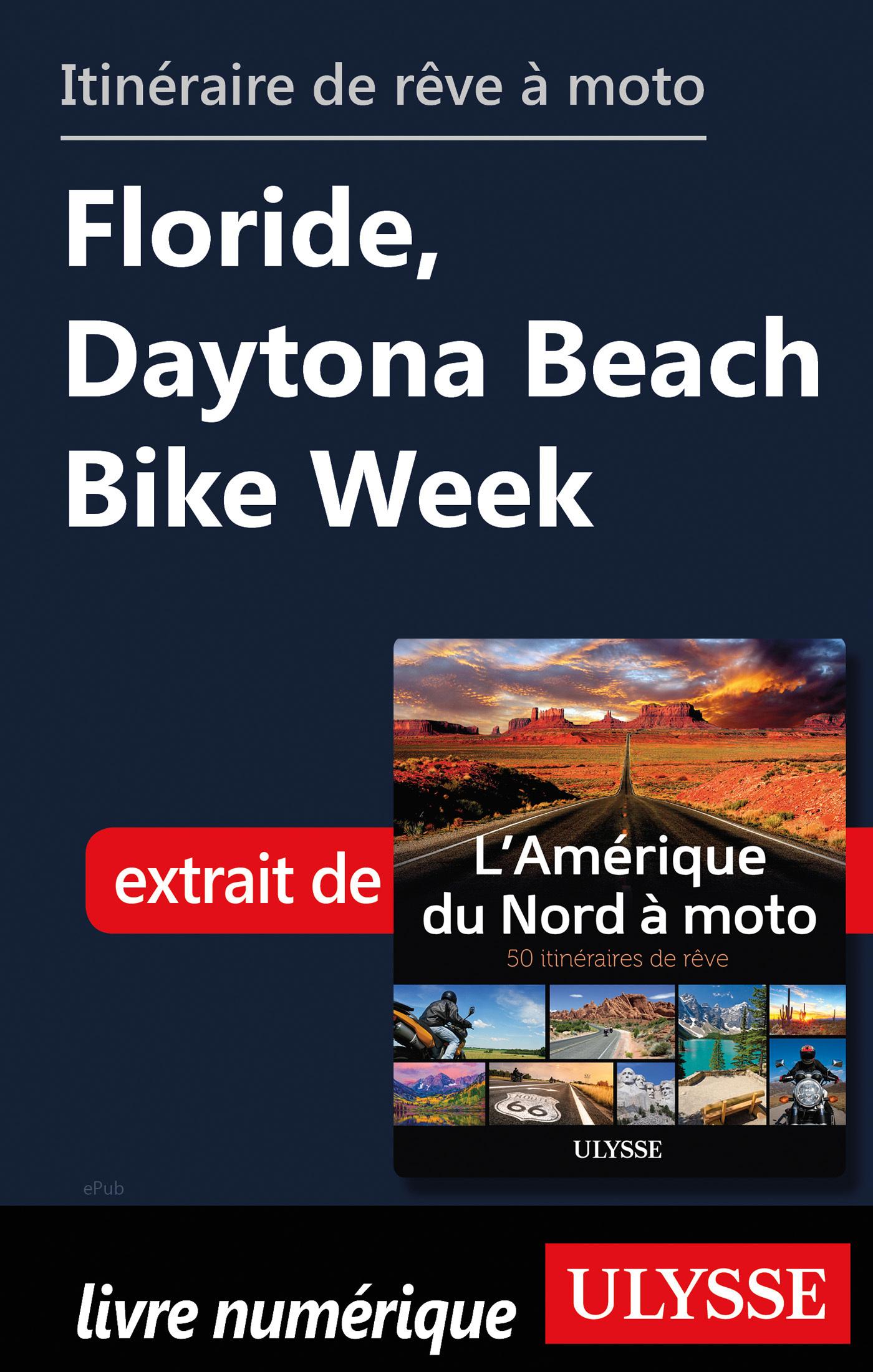 Itinéraire de rêve à moto - Floride, Daytona Beach Bike Week