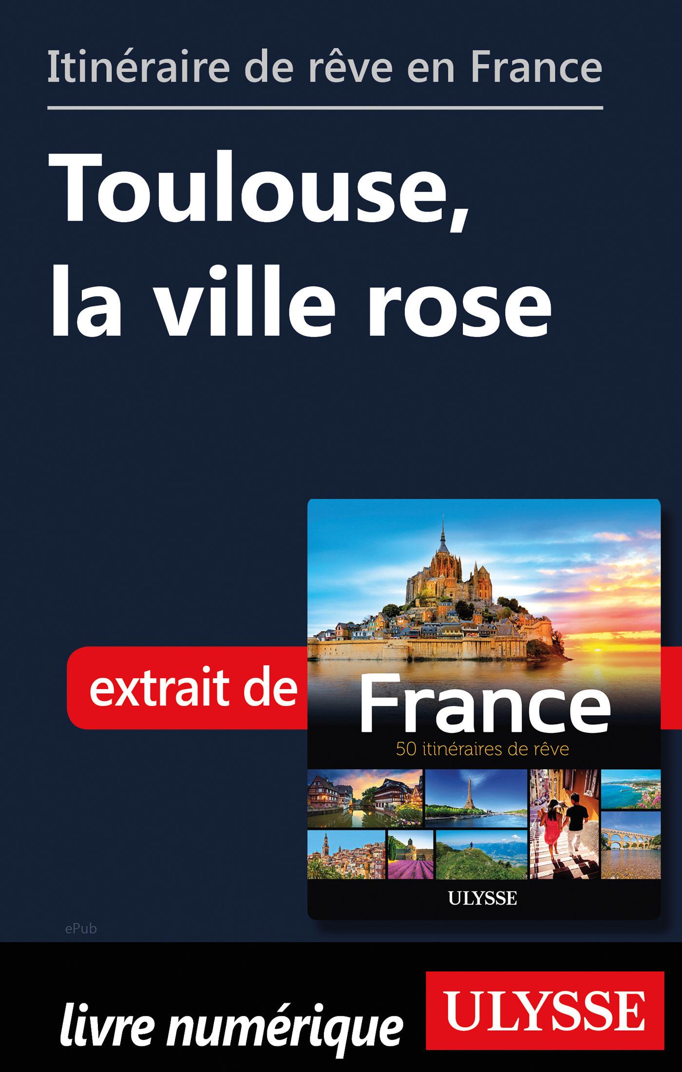 Itinéraire de rêve en France - Toulouse, la ville rose