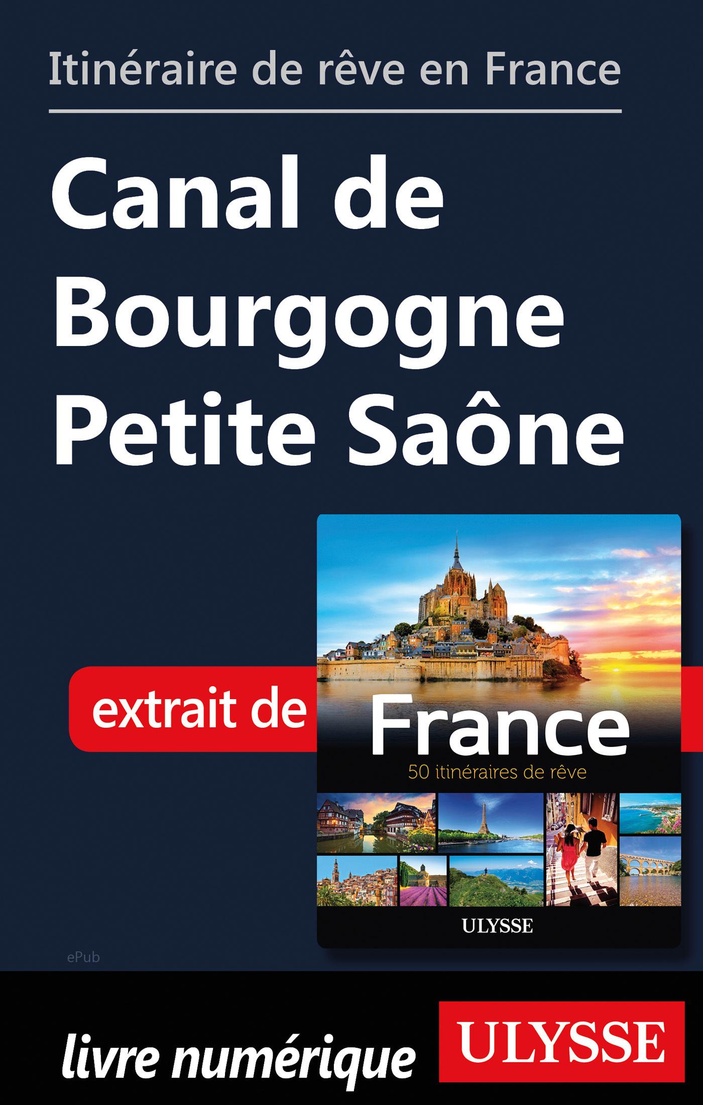 Itinéraire de rêve en France - Canal de Bourgogne Petite Saône