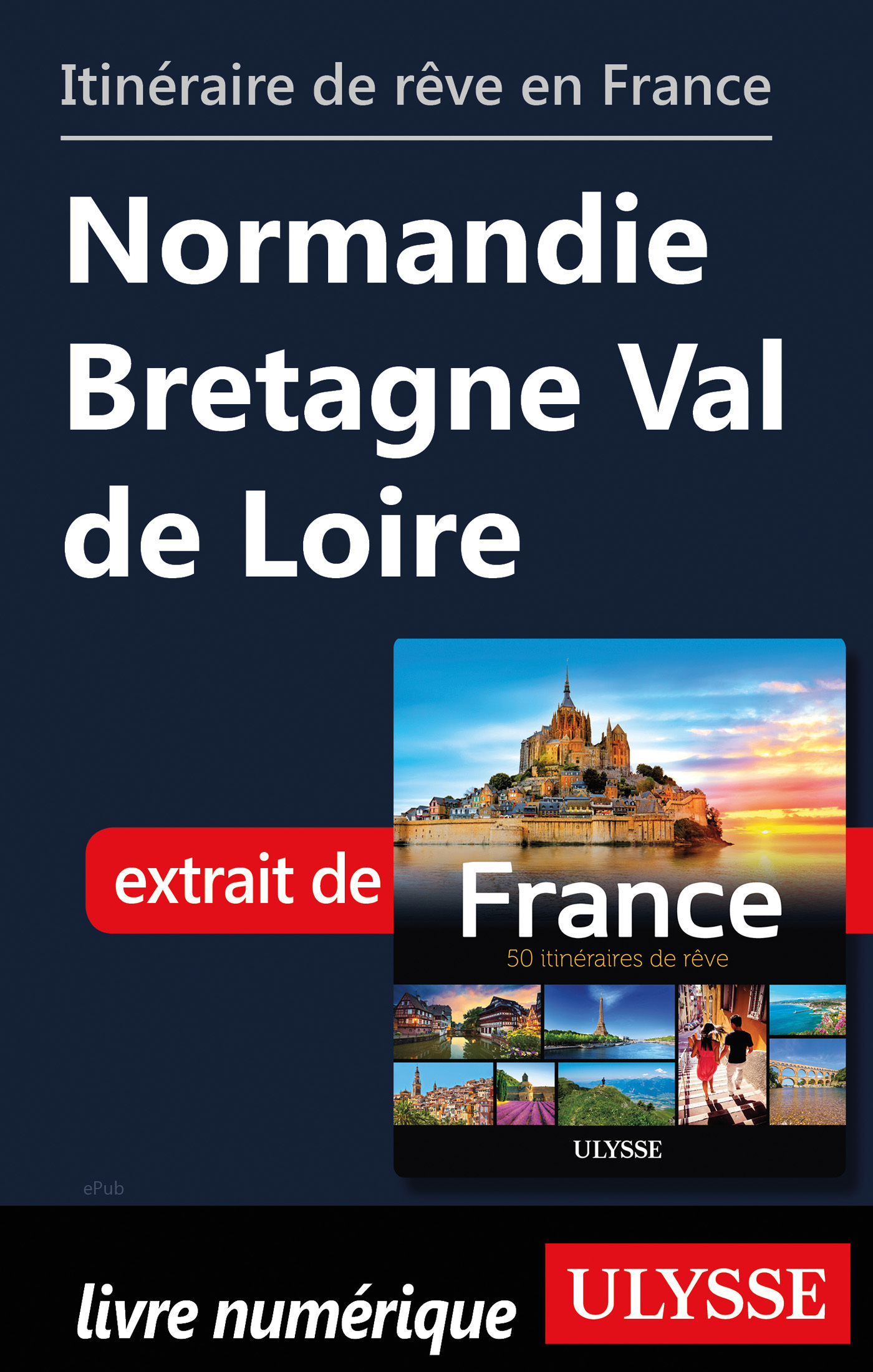 Itinéraire de rêve en France - Normandie Bretagne Val de Loire