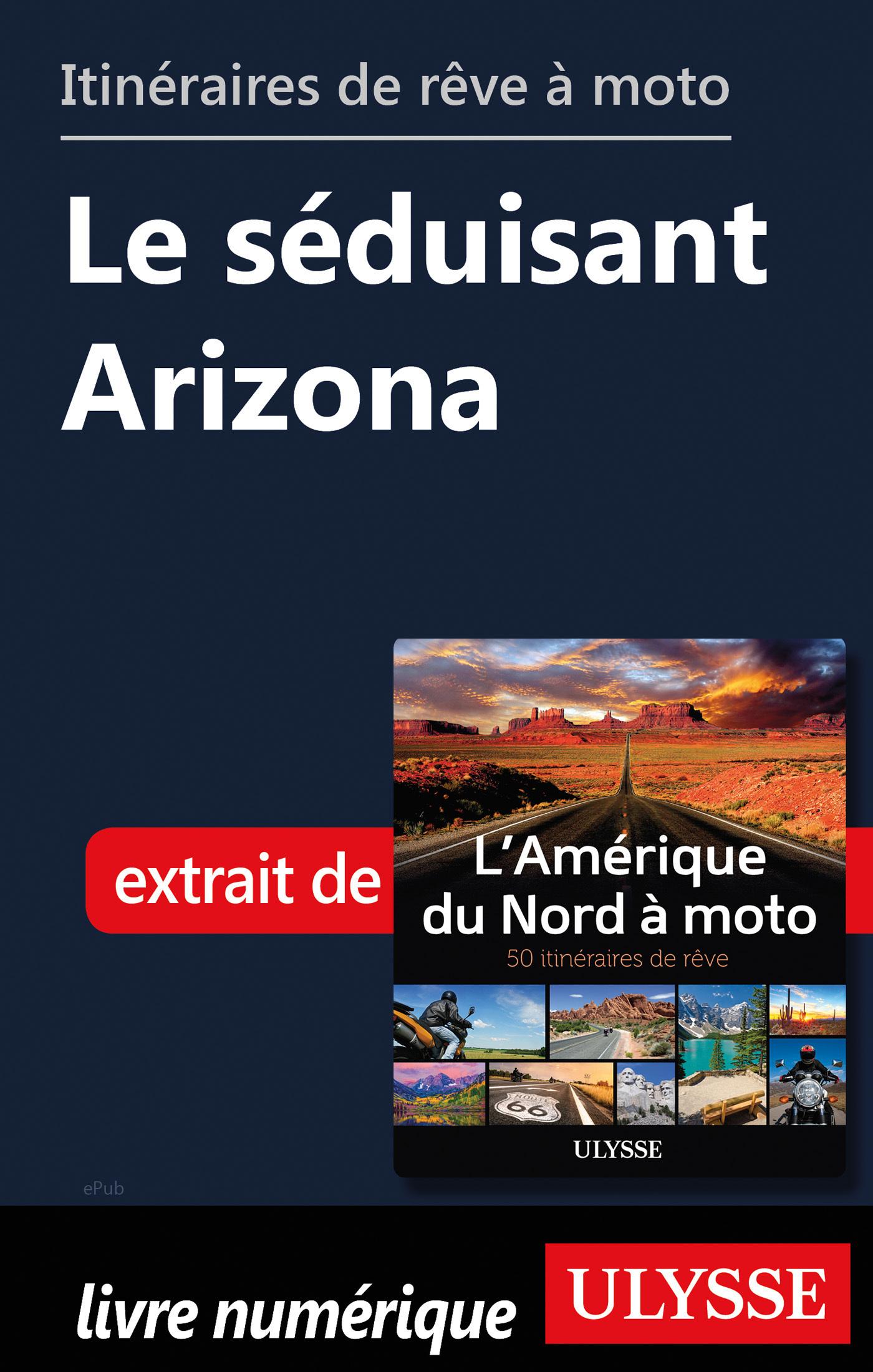 Itinéraires de rêve à moto - Le séduisant Arizona