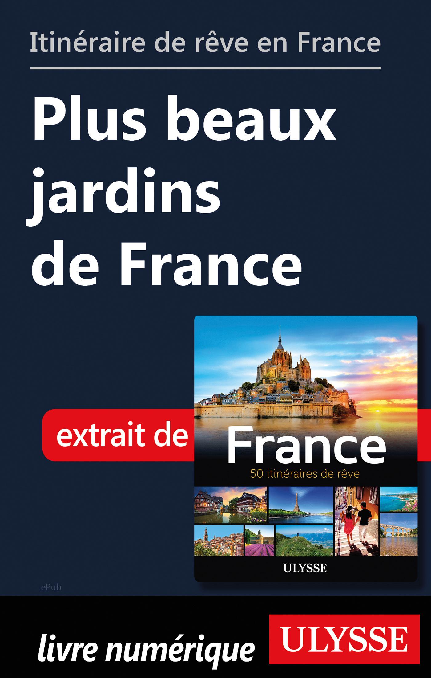 Itinéraire de rêve en France - Plus beaux jardins de France