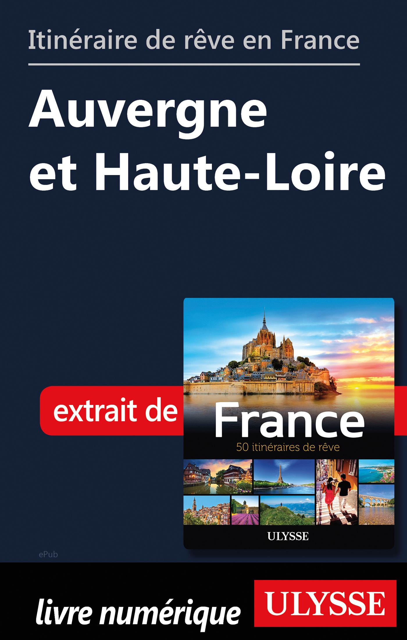 Itinéraire de rêve en France - Auvergne et Haute-Loire