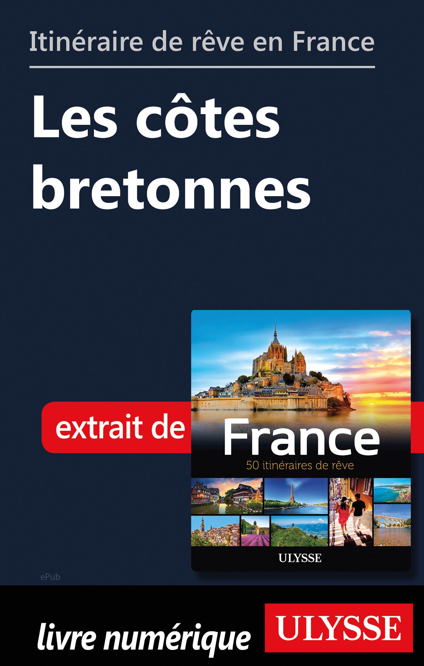 Itinéraire de rêve en France - Les côtes bretonnes