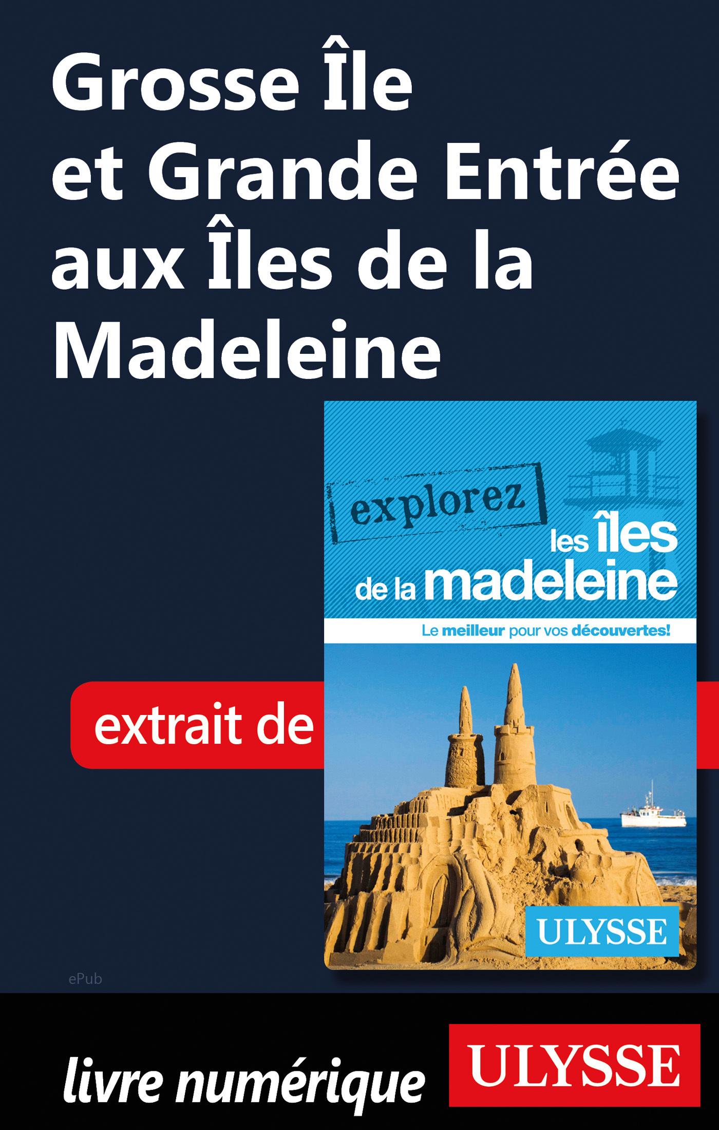 Grosse Ile et Grande Entrée aux Iles de la Madeleine