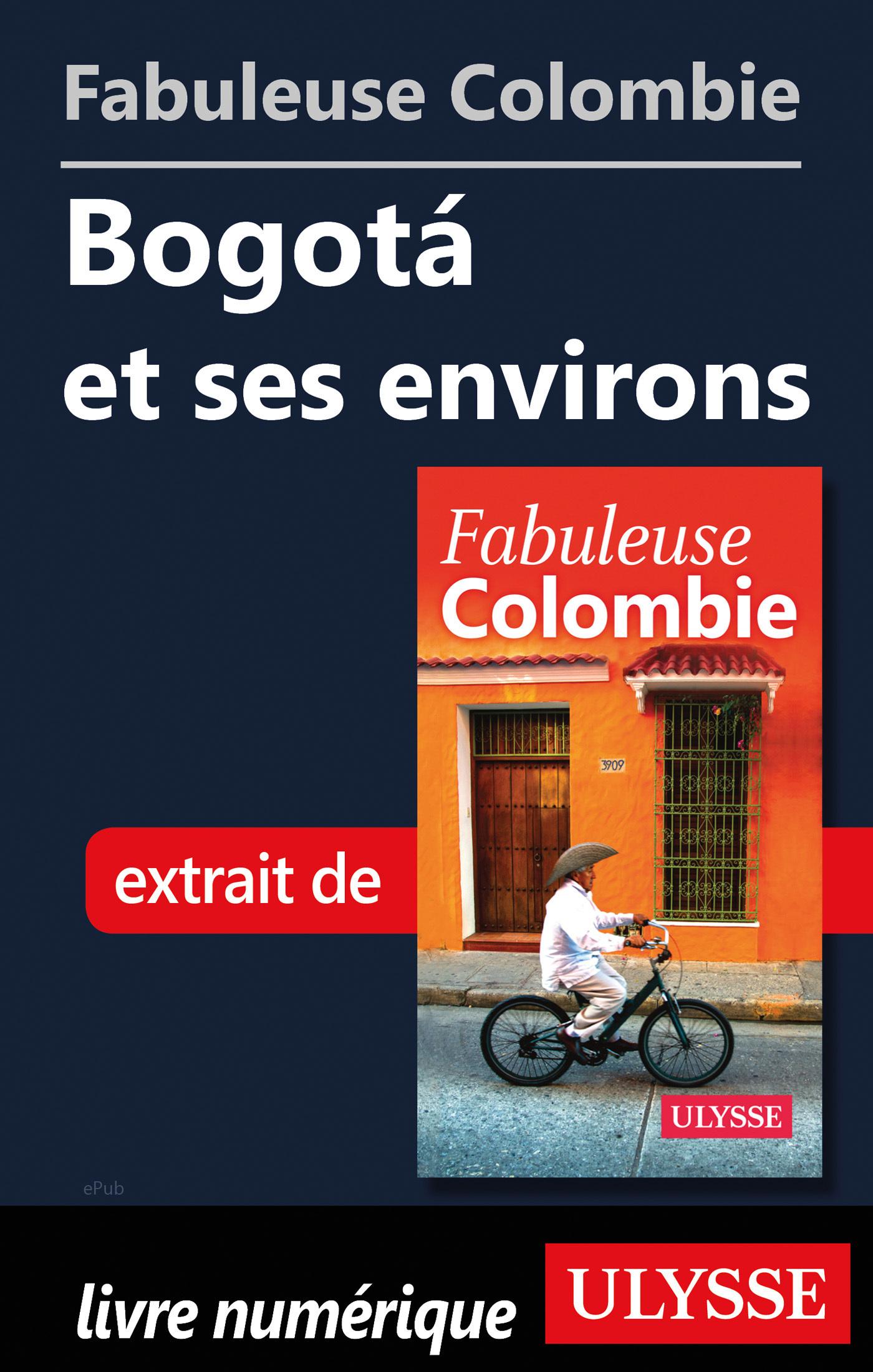 Fabuleuse Colombie: Bogota et ses environs